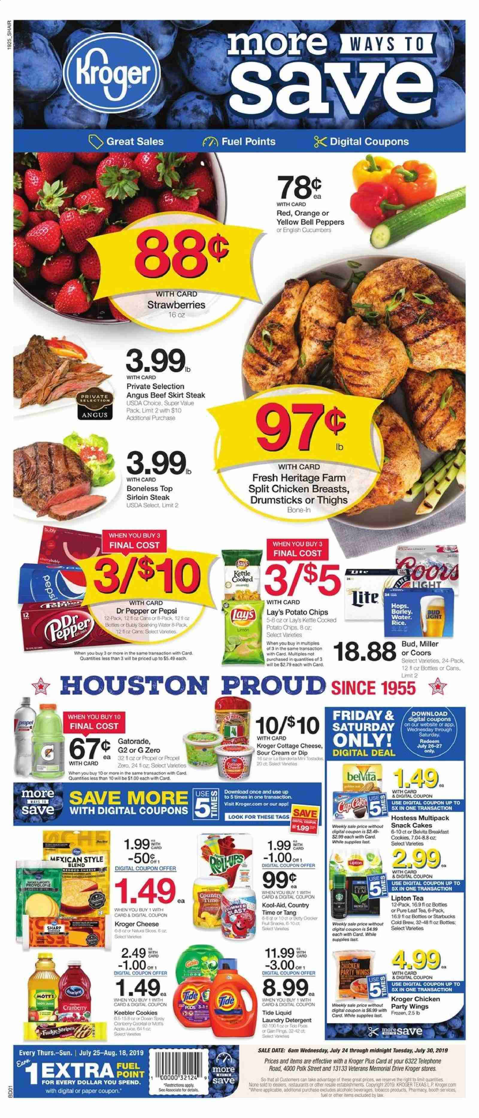 Kroger Flyer - 07.24.2019 - 07.30.2019 - Sales products - apples, barley, beef meat, bell peppers, cap, cookies, detergent, frozen, fudge, fuel, gain, rice, sharp, skirt, sour cream, starbucks, strawberries, tea, tide, polk, potato chips, chicken, chicken breast, pepsi, orange, chips, steak, cheese, cake, pepper, snack, bud light, lay's, lipton, wings, miller, coors, dr. pepper, cranberry, liquid, peppers, gard, laundry detergent, cream. Page 1.