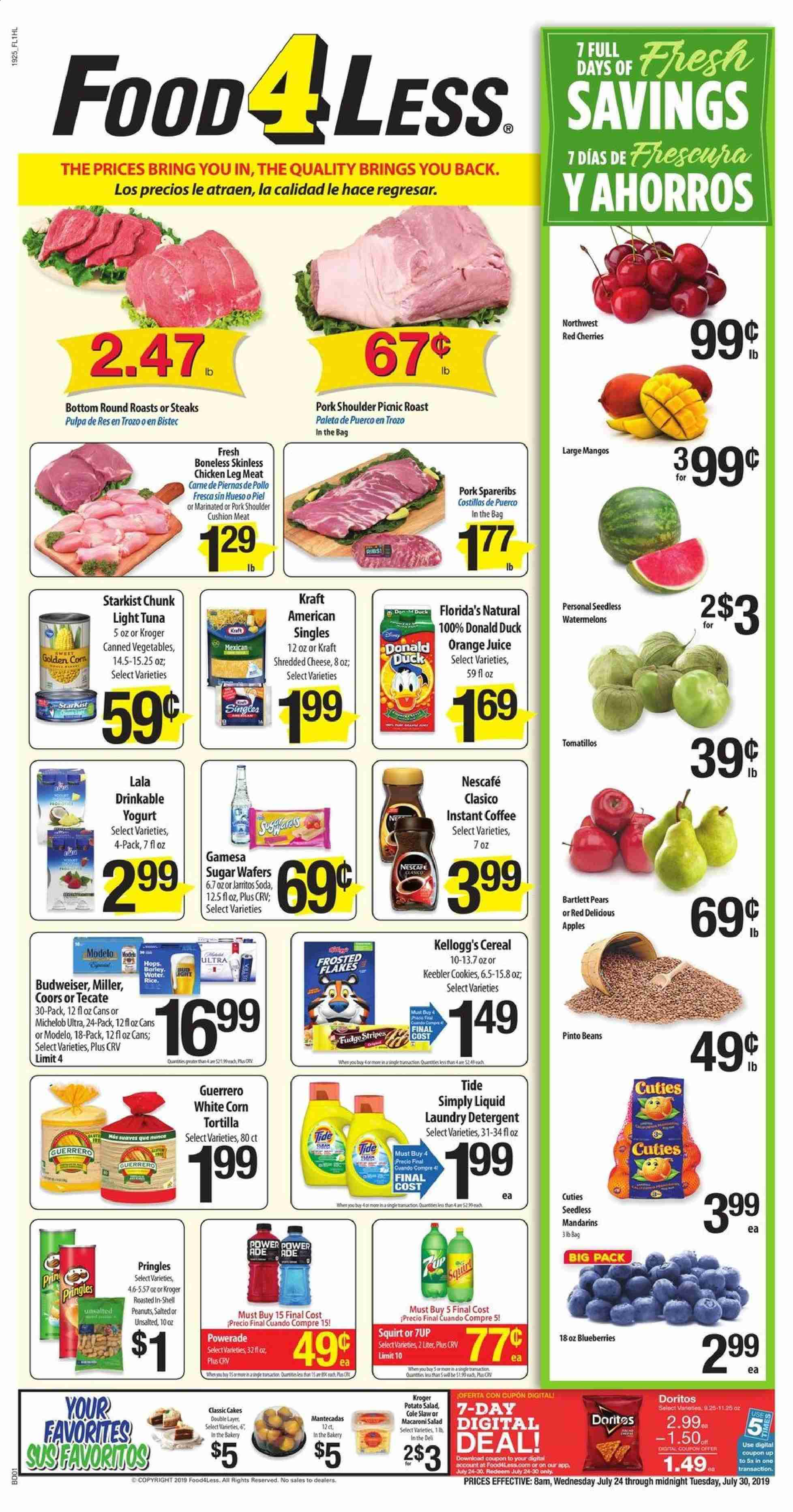 Food 4 Less Flyer - 07.24.2019 - 07.30.2019 - Sales products - Budweiser, Coors, Michelob, cushion, corn, apples, Bartlett pears, blueberries, mango, Red Delicious, cherries, pears, orange, cake, tuna, salad, shredded cheese, cheese, beans, cookies, Fudge, wafers, Doritos, Pringles, sugar, canned vegetables, light tuna, barley, cereals, rice, pinto beans, peanuts, Powerade, orange juice, soda, juice, instant coffee, Nescafé, chicken, pork meat, pork shoulder, detergent, Tide, laundry detergent, Shell, ribs. Page 1.