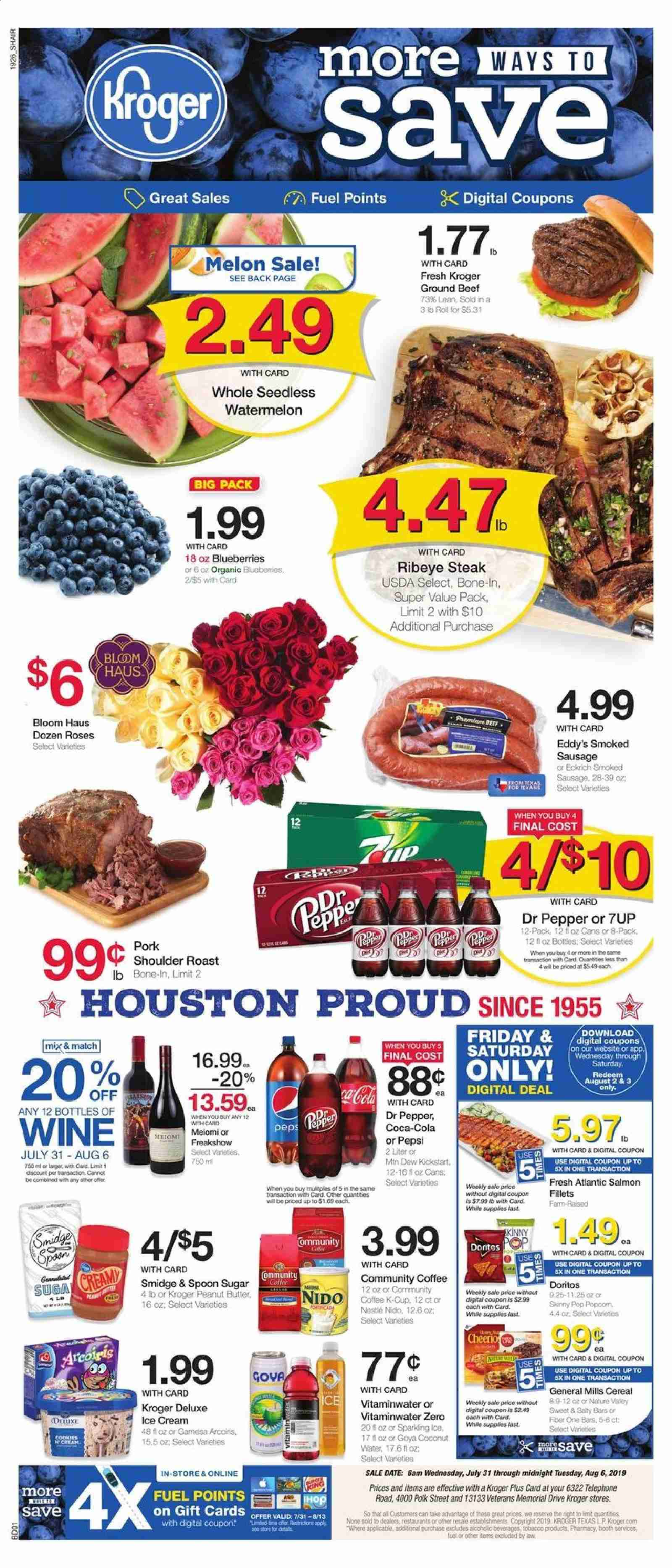 Kroger Flyer - 07.31.2019 - 08.06.2019 - Sales products - beef meat, blueberries, butter, cereals, coca-cola, coffee, cookies, cup, doritos, fuel, ground beef, salmon, sausage, smoked sausage, spoon, sugar, watermelon, ice cream, polk, pork meat, peanut butter, pepsi, organic, steak, coconut, pepper, roses, melon, cereal, wine, dr. pepper, roast, cream. Page 1.