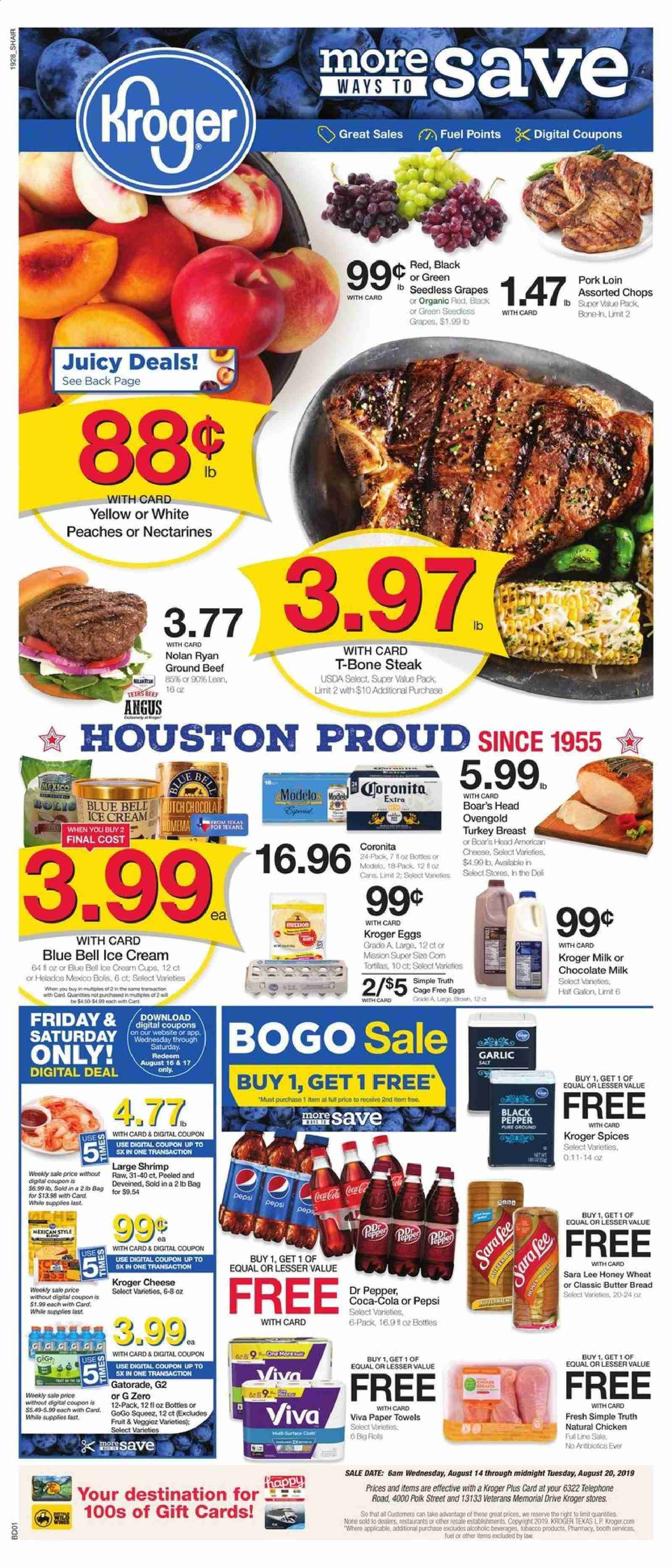 Kroger Flyer - 08.14.2019 - 08.20.2019 - Sales products - garlic, grapes, nectarines, seedless grapes, peache, bread, rolls, shrimps, american cheese, cheese, milk, chocolate milk, eggs, butter, ice cream, chocolate, salt, black pepper, pepper, honey, Coca-Cola, Pepsi, Dr. Pepper, turkey, turkey breast, chicken, beef meat, t-bone steak, steak, ground beef, pork loin, pork meat, paper towel, Cars, fuel. Page 1.