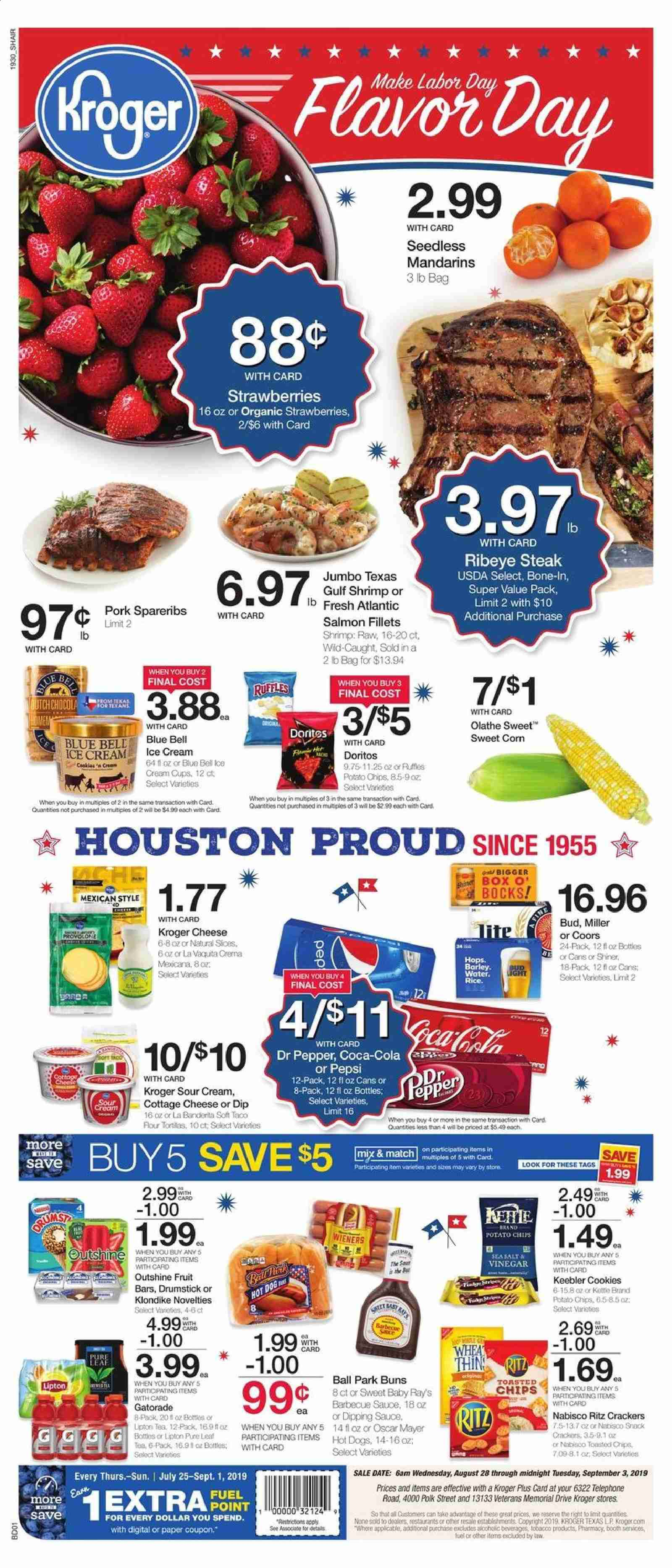 Kroger Flyer - 08.28.2019 - 09.03.2019 - Sales products - bag, barley, box, coca-cola, cookies, corn, cottage cheese, crackers, doritos, fuel, rice, salmon, shrimp, sour cream, strawberries, tea, vinegar, hot dog, ice cream, polk, pork meat, provolone, pepsi, organic, chips, steak, cheese, pepper, snack, ritz, lipton, sauce, ball, fruit, miller, coors, shiner, dr. pepper, cream. Page 1.