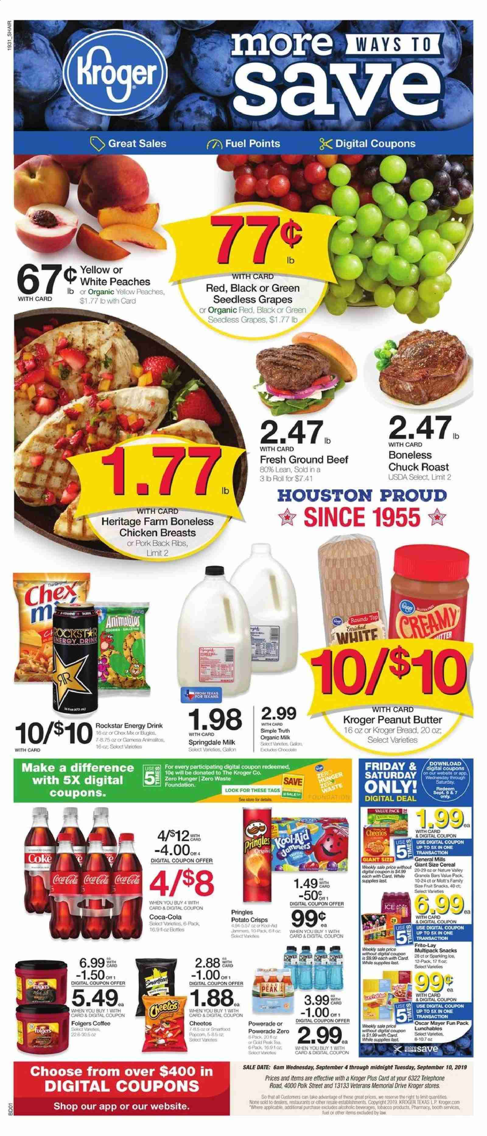 Kroger Flyer - 09.04.2019 - 09.10.2019 - Sales products - grapes, seedless grapes, peache, bread, organic milk, potato crisps, Pringles, Cheetos, snack, cereals, Cheerios, peanut butter, Coca-Cola, Powerade, energy drink, coffee, Folgers, chicken, chicken breast, beef meat, ground beef, pork meat, fuel, ribs. Page 1.