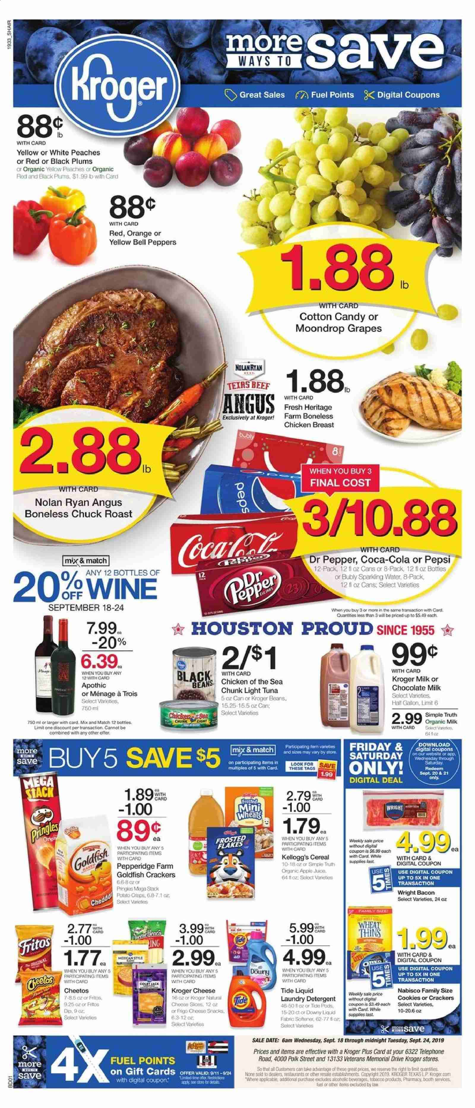 Kroger Flyer - 09.18.2019 - 09.24.2019 - Sales products - apples, bacon, beans, beef meat, bell peppers, black beans, cereals, coca-cola, cookies, cotton, crackers, detergent, fritos, fuel, grapes, milk, tide, tuna, plums, pringles, cheetos, chicken, chicken breast, peaches, pepsi, orange, organic, chocolate milk, chocolate, organic milk, cheese, candy, pepper, cereal, light tuna, wine, flakes, dr. pepper, liquid, peppers, gard, laundry detergent, roast. Page 1.