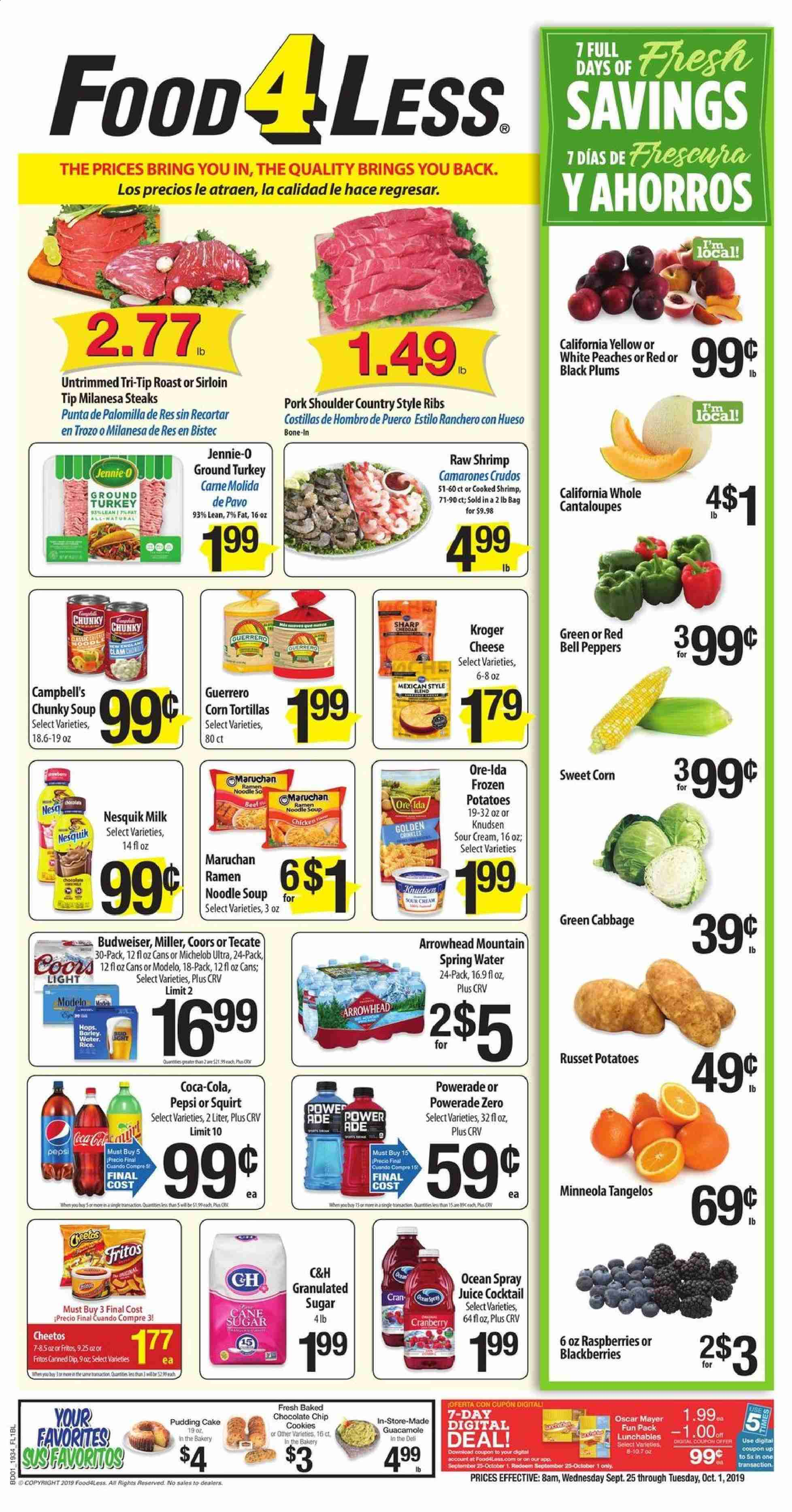 Food 4 Less Flyer - 09.25.2019 - 10.01.2019 - Sales products - Budweiser, Coors, Michelob, bell peppers, cabbage, cantaloupe, corn, russet potatoes, potatoes, peppers, blackberries, raspberries, tangelos, plums, peache, tortillas, cake, clams, shrimps, Campbell's, ramen, soup, guacamole, cheese, pudding, milk, sour cream, chocolate, corn tortillas, Cheetos, Beet, granulated sugar, sugar, cranberries, barley, Fritos, rice, noodle, Coca-Cola, Powerade, Pepsi, juice, spring water, water, ground turkey, turkey, pork meat, pork shoulder, Frozen, Sharp, ribs, cream. Page 1.