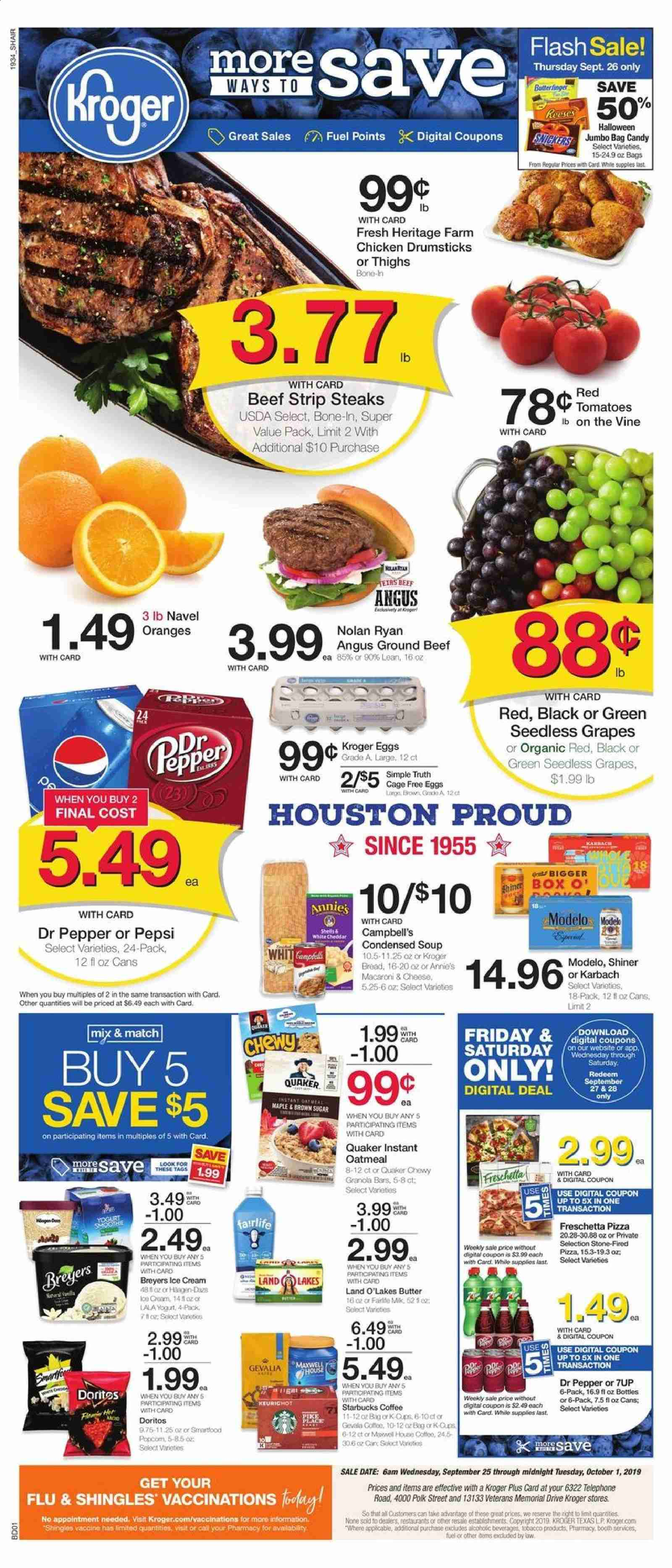 Kroger Flyer - 09.25.2019 - 10.01.2019 - Sales products - bag, beef meat, box, butter, campbell's, coffee, doritos, eggs, granola, granola bars, grapes, ground beef, maxwell house, seedless grapes, shingle, sugar, tomatoes, yogurt, pike, pizza, polk, cheddar, chicken, chicken drumsticks, pepsi, oatmeal, orange, organic, candy, macaroni, condensed soup, soup, pepper, shiner, dr. pepper, cream. Page 1.