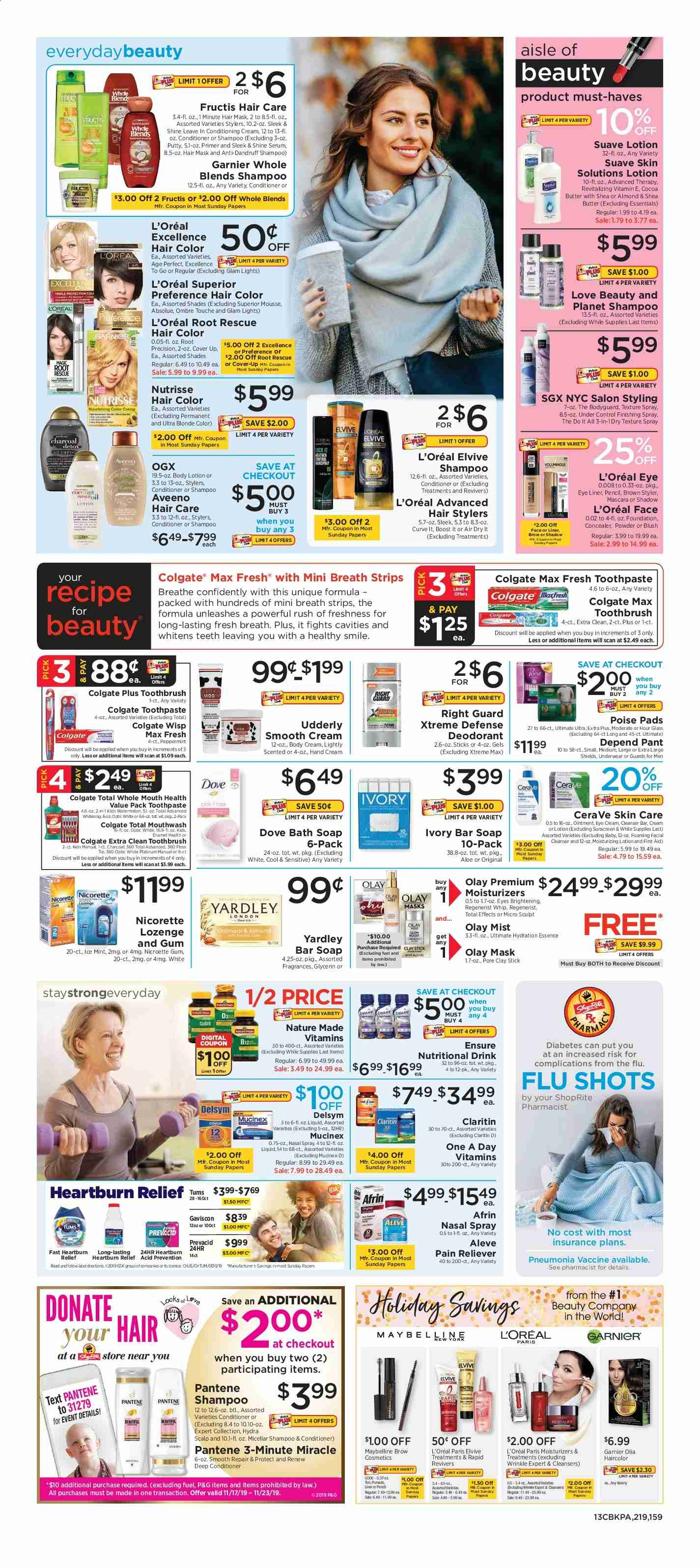 ShopRite Flyer - 11.17.2019 - 11.23.2019 - Sales products - afrin, aleve, aloe, aveeno, bath, body lotion, cerave, cleanser, cocoa, concealer, conditioner, delsym, deodorant, dove, colgate, eye liner, foundation, fuel, garnier, guards, l'oréal, mascara, mask, maybelline, mint, moisturizer, moisturizing, mucinex, nature made, nicorette, repair, serum, shades, shampoo, shea butter, spray, stick, suave, tint, toothbrush, underwear, watermelon, hand cream, powder, charcoal, pantene, ointment, olay, pads, toothpaste, hair color, acid, smooth, cosmetics, gum, mouthwash, drink, liquid, breath, smile, cream. Page 12.