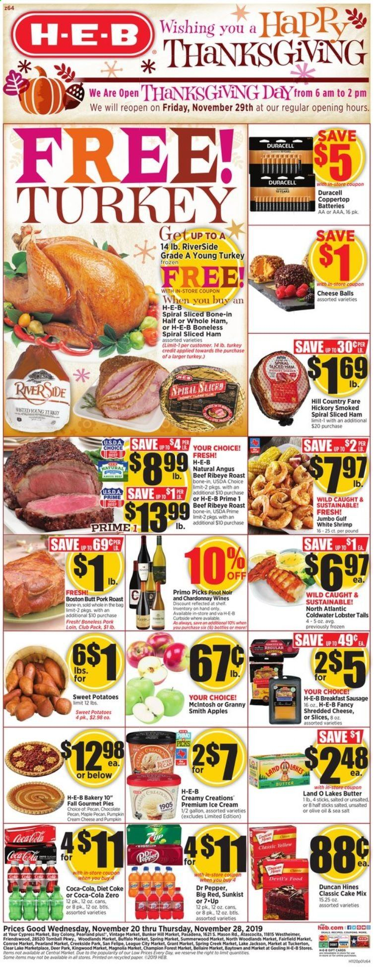H-E-B Flyer - 11.20.2019 - 11.28.2019 - Sales products - sweet potatoes, potatoes, pumpkin, apples, AVG, cake mix, cake, lobster, lobster tail, shrimps, cream cheese, ham, sausage, shredded cheese, cheese, butter, ice cream, chocolate, salt, sea salt, pepper, olive oil, Coca-Cola, Coca-Cola light, Dr. Pepper, Diet Coke, Coca-Cola zero, Chardonnay, Pinot Noir, turkey, beef meat, pork loin, pork meat, pork roast, Frozen, paper, battery, Duracell, McIntosh, popper, spring. Page 1.