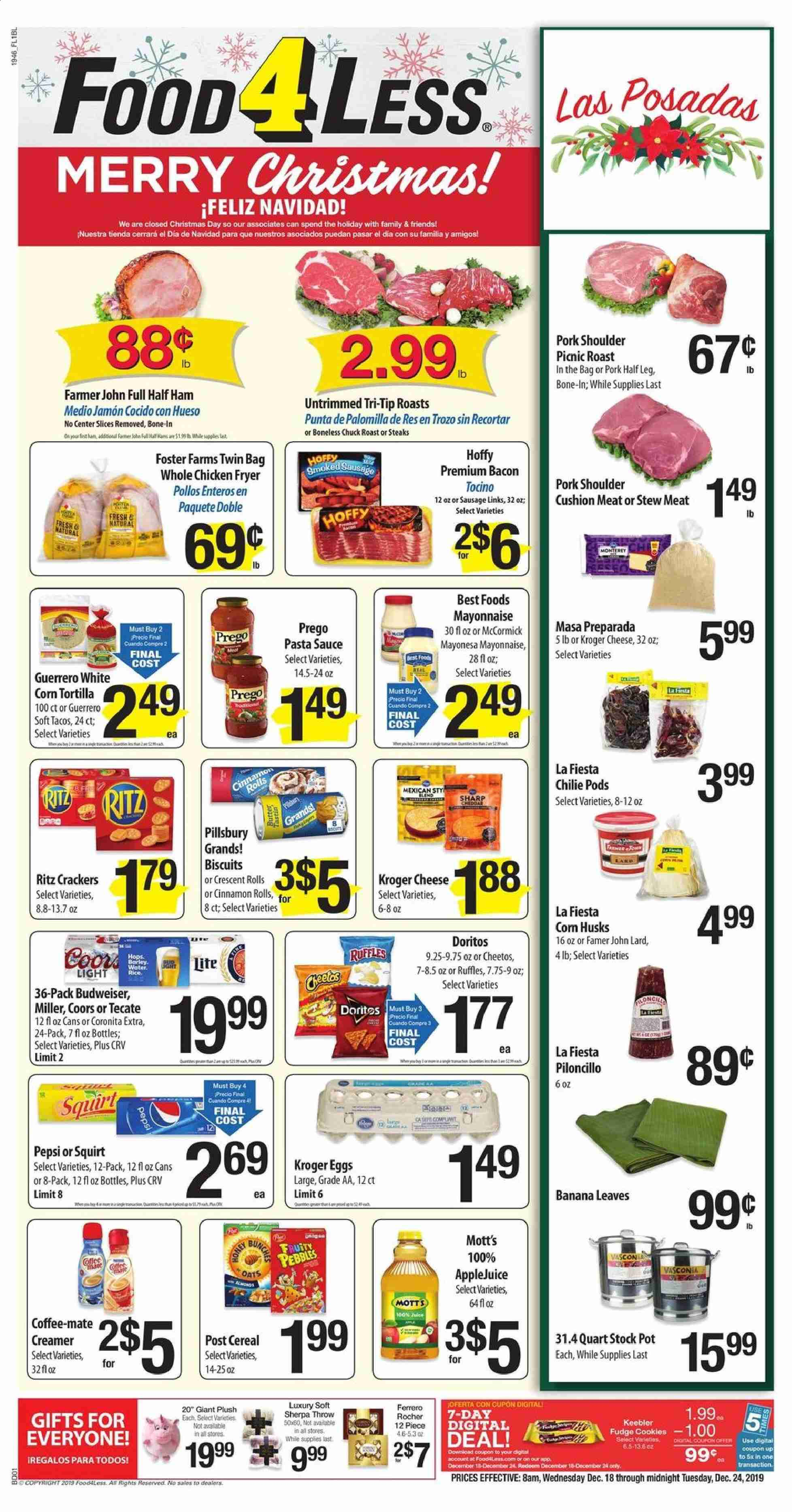 Food 4 Less Flyer - 12.18.2019 - 12.24.2019 - Sales products - Budweiser, Coors, cushion, stew meat, corn, rolls, cinnamon rolls, crescent roll dough, bacon, ham, sausage, cheese, Coffee-Mate, eggs, butter, lard, creamer, mayonnaise, sauce, biscuits, cookies, Fudge, Ferrero Rocher, cracker, crackers, Doritos, Cheetos, oats, Pillsbury, cereals, rice, pasta, pasta sauce, Pepsi, water, whole chicken, chicken, pork meat, pork shoulder, pot, Sharp, half ham. Page 1.