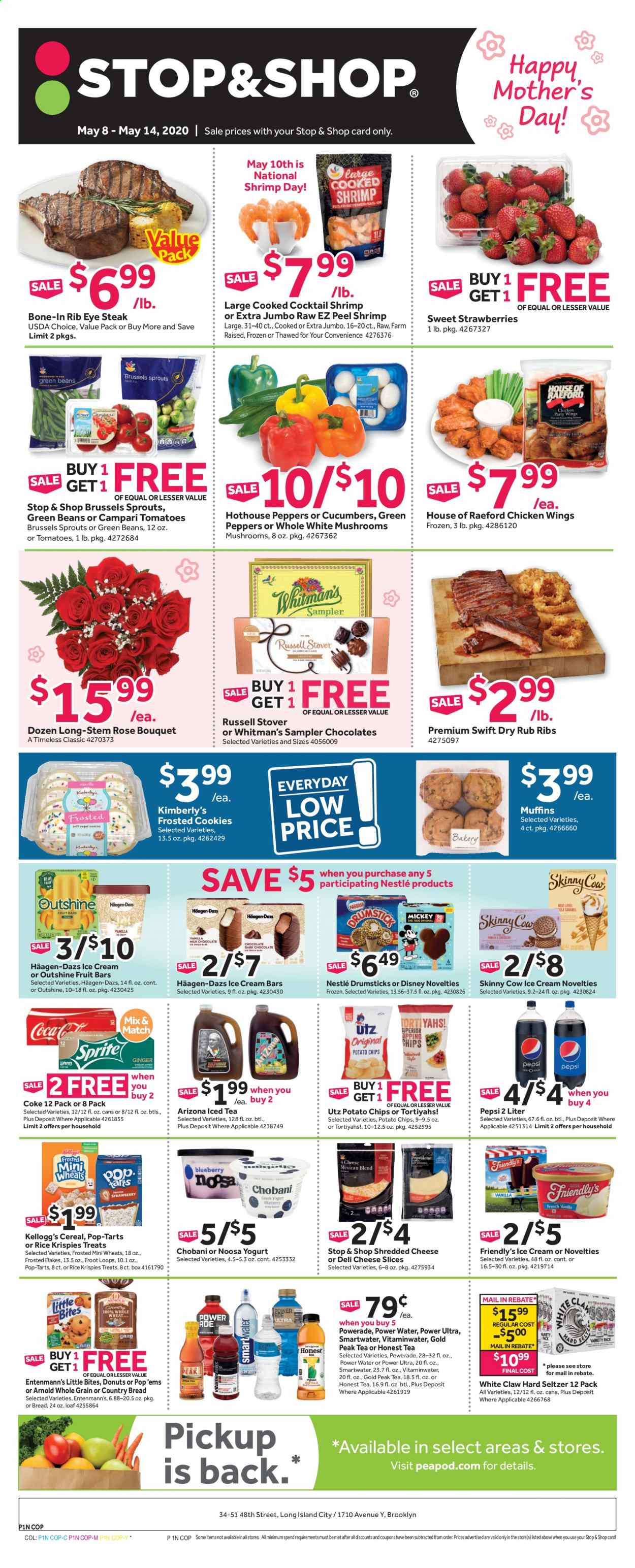 Stop & Shop Flyer - 05.08.2020 - 05.14.2020 - Sales products - mushroom, bread, donut, Entenmann's, Little Bites, chicken, chicken wings, beef meat, steak, rib eye, ribeye steak, shrimps, shredded cheese, sliced cheese, yoghurt, Chobani, ice cream, ice cream bars, Häagen-Dazs, Friendly's Ice Cream, beans, strawberries, green beans, brussels sprout, cookies, Nestlé, chocolate, Kellogg's, Pop-Tarts, potato chips, cereals, Rice Krispies, Frosted Flakes, Coca-Cola, Powerade, Pepsi, AriZona, Gold Peak Tea, seltzer water, White Claw, hard seltzer, Disney, water. Page 1.