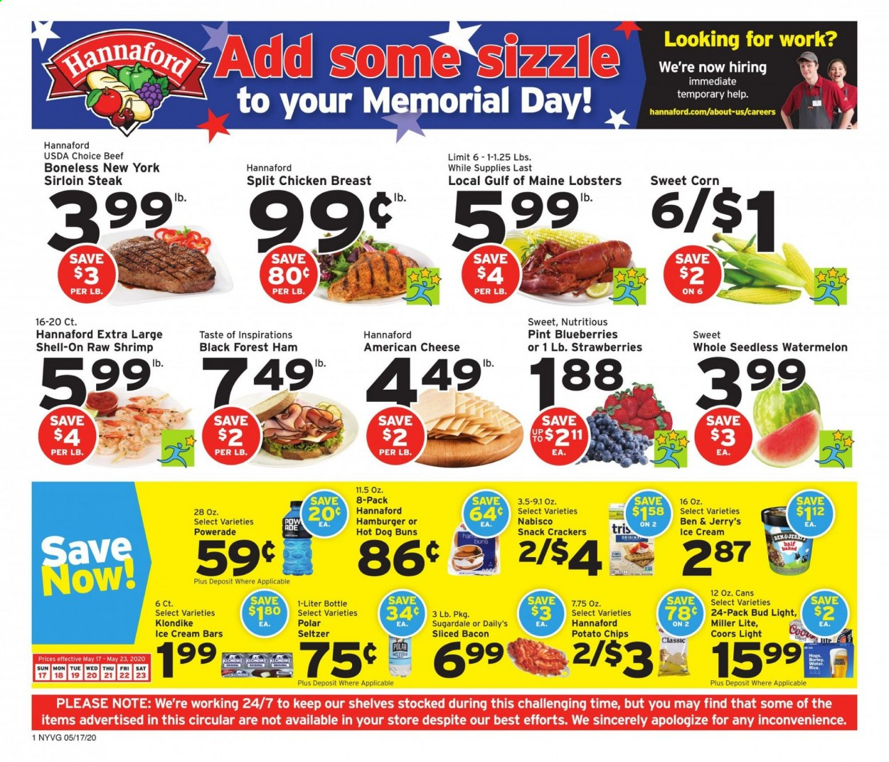 Hannaford Flyer - 05.17.2020 - 05.23.2020 - Sales products - Miller Lite, Coors, blueberries, buns, shrimps, hot dog, hamburger, bacon, ham, american cheese, cheese, ice cream, ice cream bars, Ben & Jerry's, corn, strawberries, sweet corn, crackers, potato chips, chips, snack, rice, Powerade, seltzer water, beer, Bud Light, chicken, chicken breasts, chicken meat, beef sirloin, steak, sirloin steak. Page 1.
