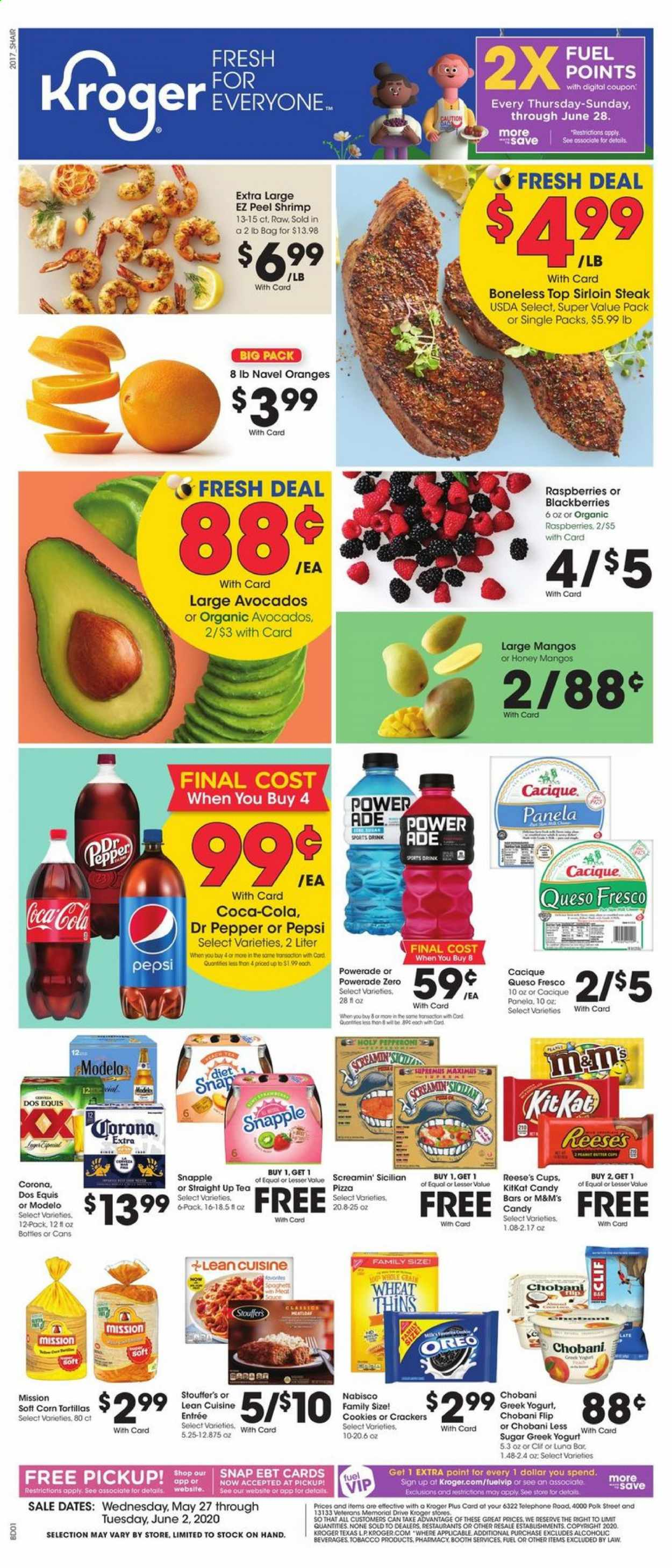 Kroger Flyer - 05.27.2020 - 06.02.2020 - Sales products - Corona, Dos Equis, corn, avocado, blackberries, mango, raspberries, orange, tortillas, shrimps, pizza, pepperoni, queso fresco, greek yoghurt, Oreo, cookies, candy, KitKat, M&M's, crackers, corn tortillas, pepper, honey, Coca-Cola, Powerade, Pepsi, Dr. Pepper, tea, steak, fuel. Page 1.