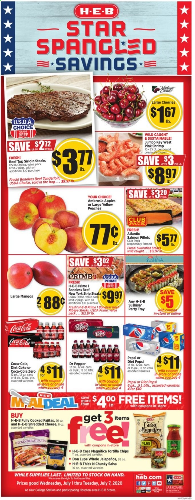 H-E-B Flyer - 07.01.2020 - 07.07.2020 - Sales products - apples, bag, beef meat, coca-cola, mango, salmon, shredded cheese, shrimp, swordfish, tortilla chips, tray, cherries, chicken, chicken breast, peaches, pepsi, chips, coca-cola light, tenderloin, cheese, beef tenderloin, pepper, salsa, dr. pepper, diet pepsi, diet coke. Page 1.