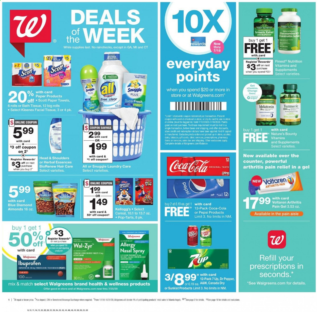 Walgreens Flyer - 07.12.2020 - 07.18.2020 - Sales products - ale, almonds, bath tissue, canada dry, cereals, coca-cola, ginger, ginger ale, glucosamine, kleenex, melatonin, nature's bounty, scott, snuggle, spray, turmeric, wal-zyr, head & shoulders, ibuprofen, pain relief, paper towel, pepsi, pepper, cereal, flakes, bounty, dr. pepper, refill, tablets. Page 1.