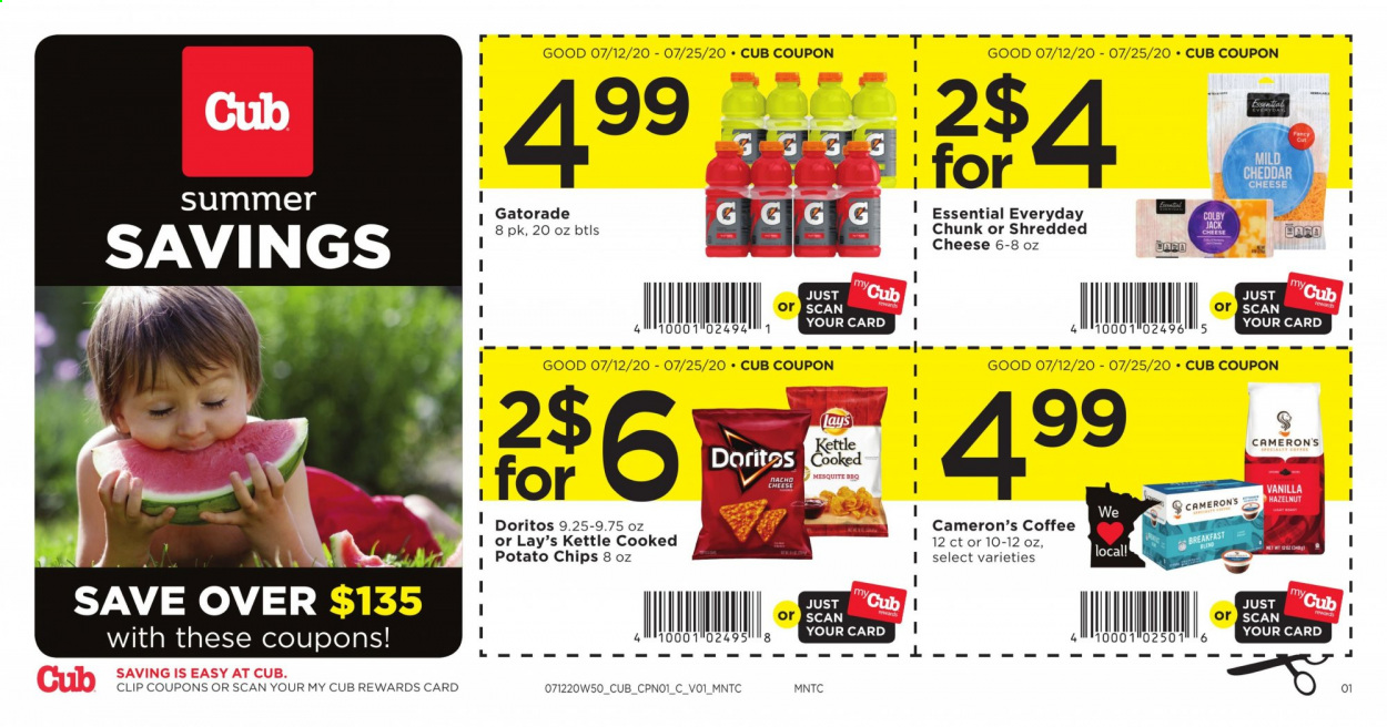Cub Foods Flyer - 07.12.2020 - 07.25.2020 - Sales products - coffee, colby cheese, doritos, mild cheddar, shredded cheese, potato chips, cheddar, chips, cheese, lay's. Page 1.