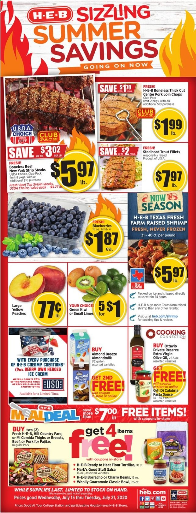 H-E-B Flyer - 07.15.2020 - 07.21.2020 - Sales products - beans, beef meat, blueberries, bowl, extra virgin olive oil, flour, kiwi, limes, shrimp, tortillas, trout, ice cream, pork loin, pork meat, pasta sauce, peaches, olive oil, salsa, pasta, berry, sauce, guacamole. Page 1.