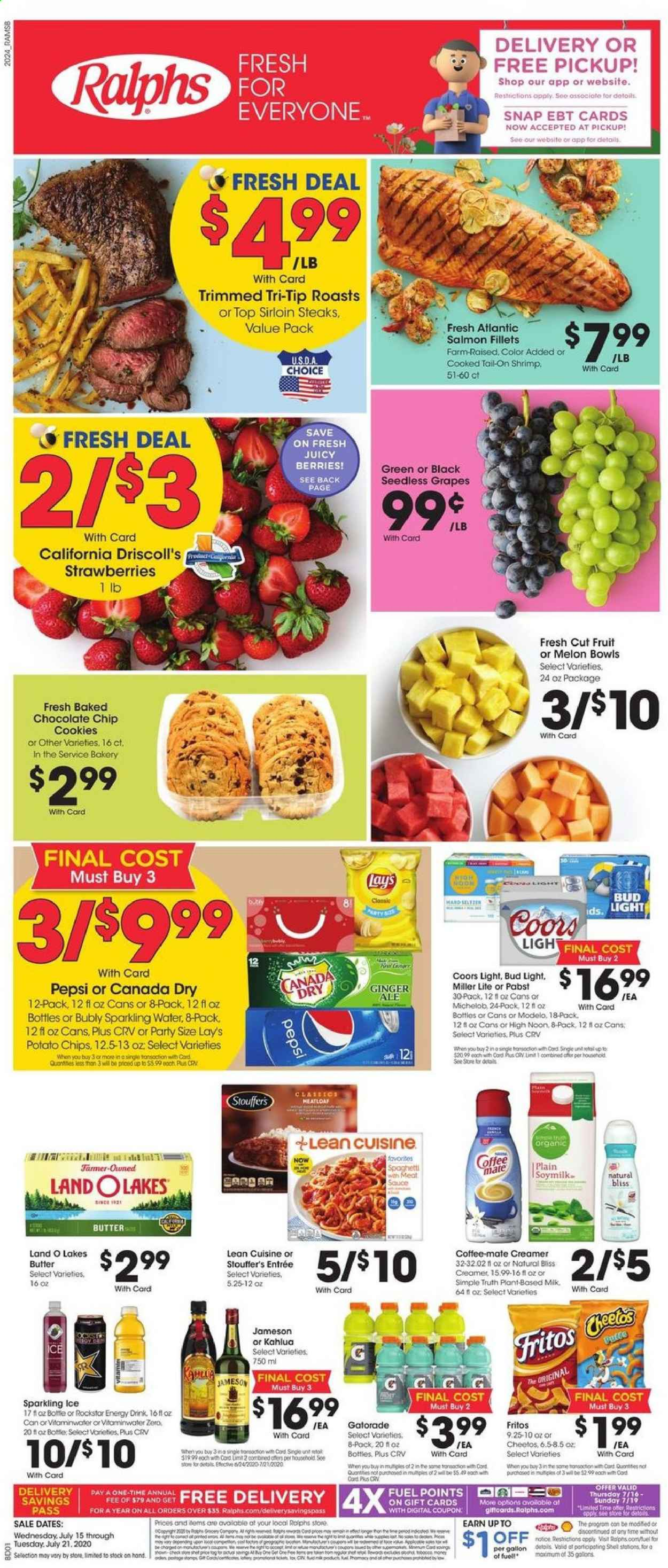 Ralphs Flyer - 07.15.2020 - 07.21.2020 - Sales products - butter, Canada Dry, cod, Coffee-Mate, cookies, Fritos, fuel, ginger, grapes, Miller Lite, salmon, seedless grapes, Shell, spaghetti, strawberries, Jameson, Kahlúa, potato chips, cheetos, Pepsi, chips, chocolate, creamer, sparkling water, energy drink, Bud Light, Lay's, sauce, Fruit, Coors, Michelob, meat, shrimps. Page 1.