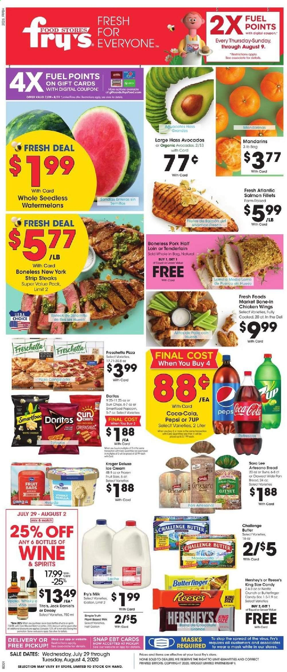 Fry's Flyer - 07.29.2020 - 08.04.2020 - Sales products - avocado, bread, cod, salmon, pizza, milk, butter, ice cream, Nestlé, chocolate, candy, Doritos, chips, Smartfood, Coca-Cola, Pepsi, wine, Jack Daniel's, chicken, chicken wings, pork meat, pan, Frozen, mask. Page 1.