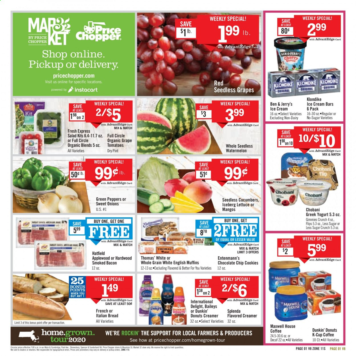 Price Chopper Flyer - 08.02.2020 - 08.08.2020 - Sales products - bacon, bread, cookies, cucumbers, cup, english muffins, grapes, greek yogurt, mango, maxwell house, maxwell house coffee, muffins, seedless grapes, tomatoes, watermelon, yogurt, ice cream, ice cream bars, onion, organic, chocolate, lettuce, baileys, creamer, donuts, salad, peppers, tomato, donut, onions. Page 1.