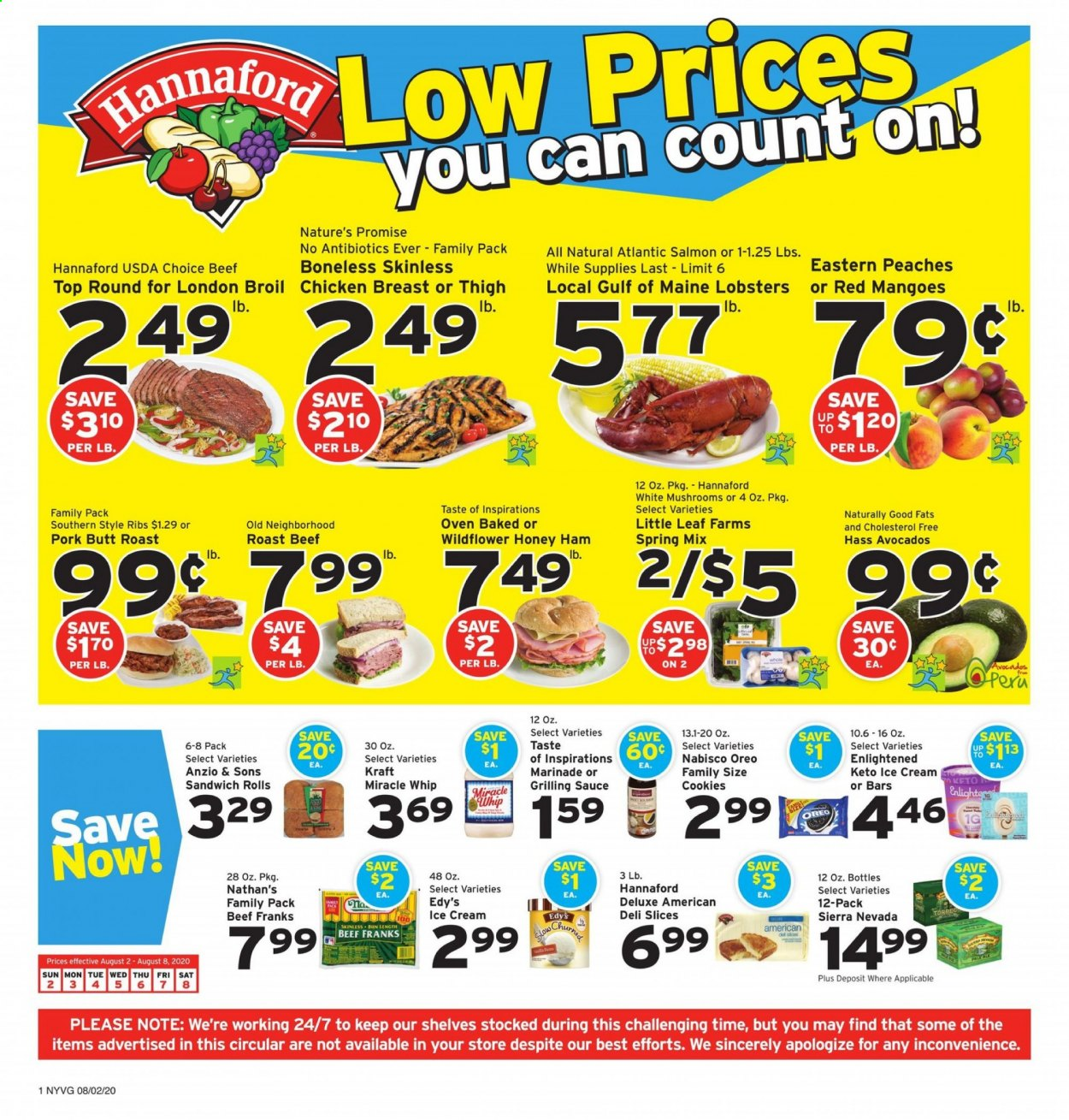 Hannaford Flyer - 08.02.2020 - 08.08.2020 - Sales products - ale, avocado, beef meat, cookies, mango, miracle whip, mushrooms, salmon, shelf, shelves, ham, honey, ice cream, pork meat, chicken, chicken breast, peaches, oven, oreo, sandwich, marinade, sauce, ribs, roast, family pack, peache. Page 1.