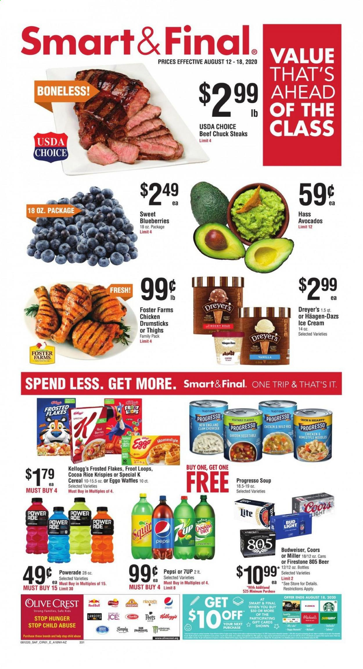 Smart & Final Flyer - 08.12.2020 - 08.18.2020 - Sales products - avocado, beef meat, beer, blueberries, budweiser, canada dry, cereals, cocoa, coffee, crest, firestone, ginger, rice, safe, ice cream, powerade, chicken, chicken drumsticks, pepsi, noodles, soup, cereal, bud light, flakes, miller, coors, family pack, vegetable. Page 1.