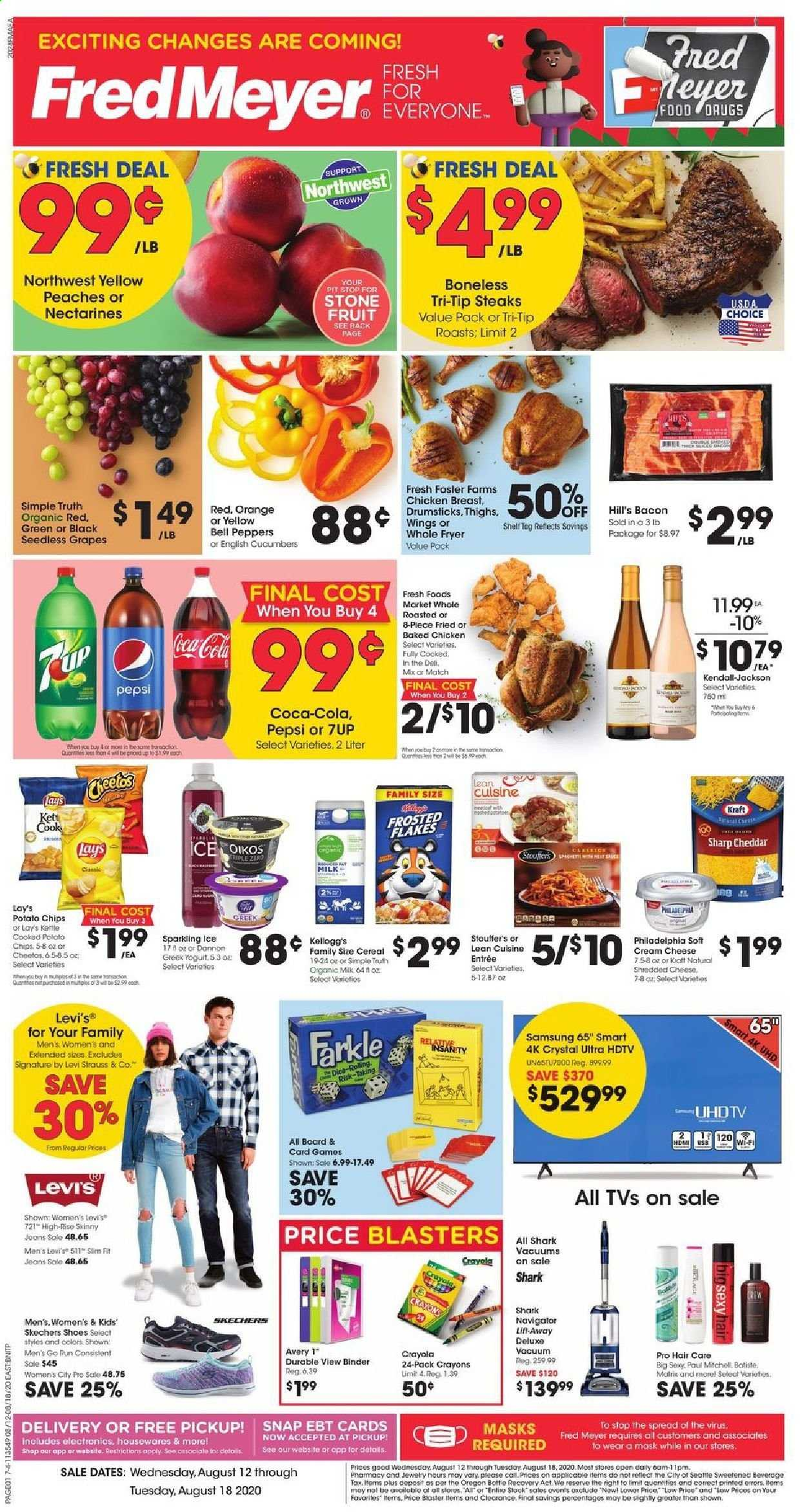 Fred Meyer Flyer - 08.12.2020 - 08.18.2020 - Sales products - bacon, bell peppers, cereals, coca-cola, cream cheese, cucumbers, dates, fryer, grapes, greek yogurt, mask, nectarines, samsung, seedless grapes, sharp, shelf, shoes, shredded cheese, sole, vacuum, wifi, yogurt, hdmi, hdtv, jeans, philadelphia, potato chips, cheddar, cheetos, chicken, chicken breast, peaches, pepsi, orange, organic, chips, organic milk, cheese, game, jewelry, cereal, lay's, board, binder, flakes, fruit, wings, peppers, kettle, peache. Page 1.