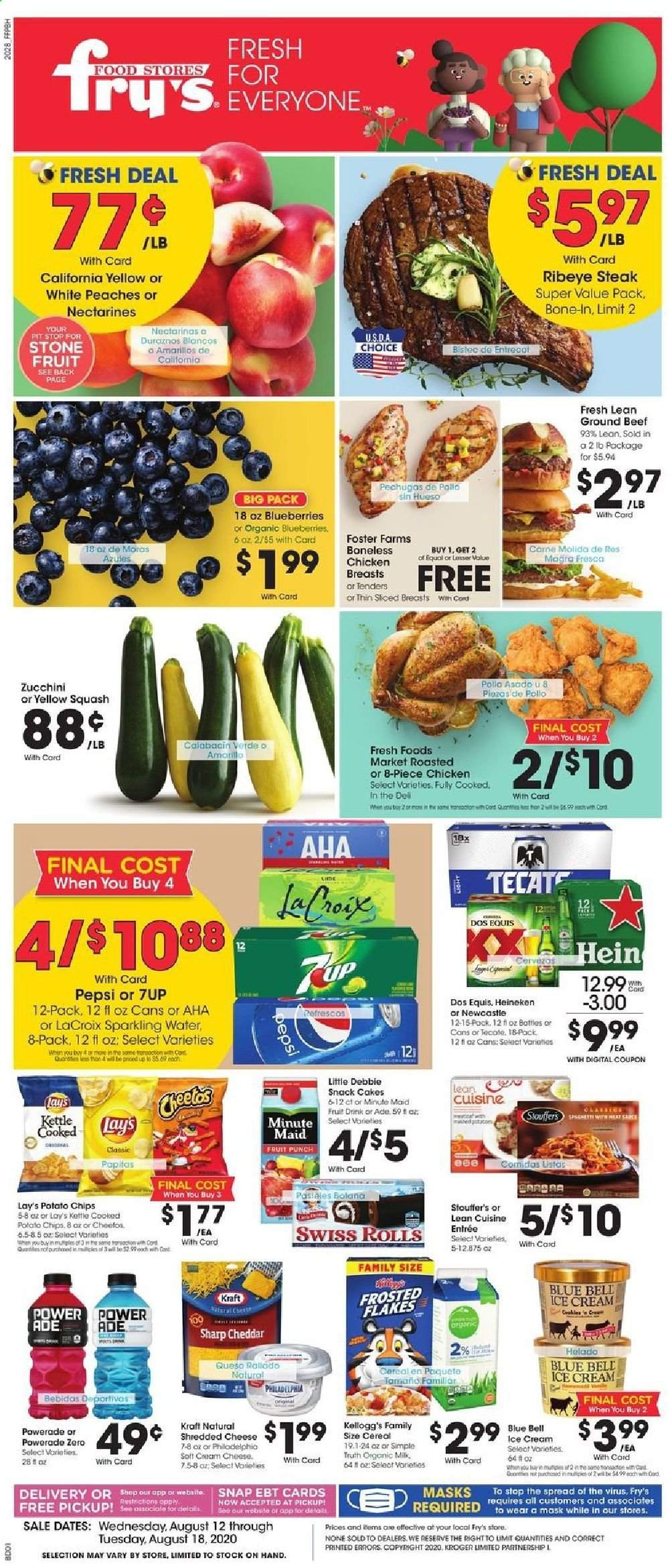 Fry's Flyer - 08.12.2020 - 08.18.2020 - Sales products - Dos Equis, squash, zucchini, blueberries, nectarines, rolls, cake, cream cheese, shredded cheese, Philadelphia, cheddar, cheese, organic milk, ice cream, potato chips, Cheetos, chips, snack, Lay's, cereals, spaghetti, Powerade, Pepsi, fruit drink, sparkling water, water, punch, chicken, chicken breast, beef meat, steak, ground beef, Sharp, kettle, mask. Page 1.