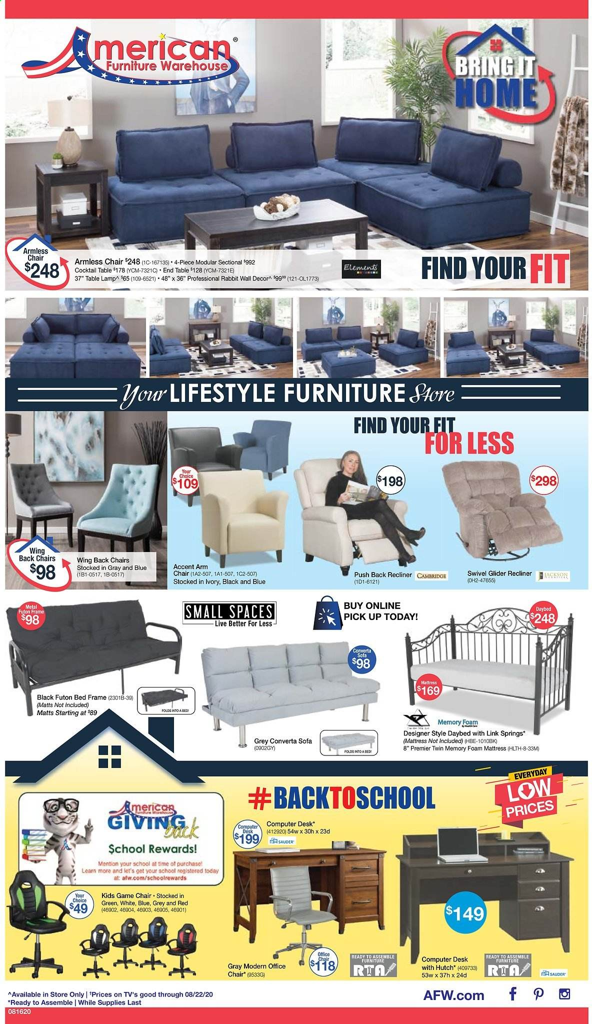 American Furniture Warehouse Flyer - 08.16.2020 - 08.22.2020 - Sales products - arm chair, bed, bed frame, daybed, end table, Furniture, lamp, mattress, rabbit, sofa, wall decor, chair, Game, computer, office chair, foam mattress, table lamp. Page 1.