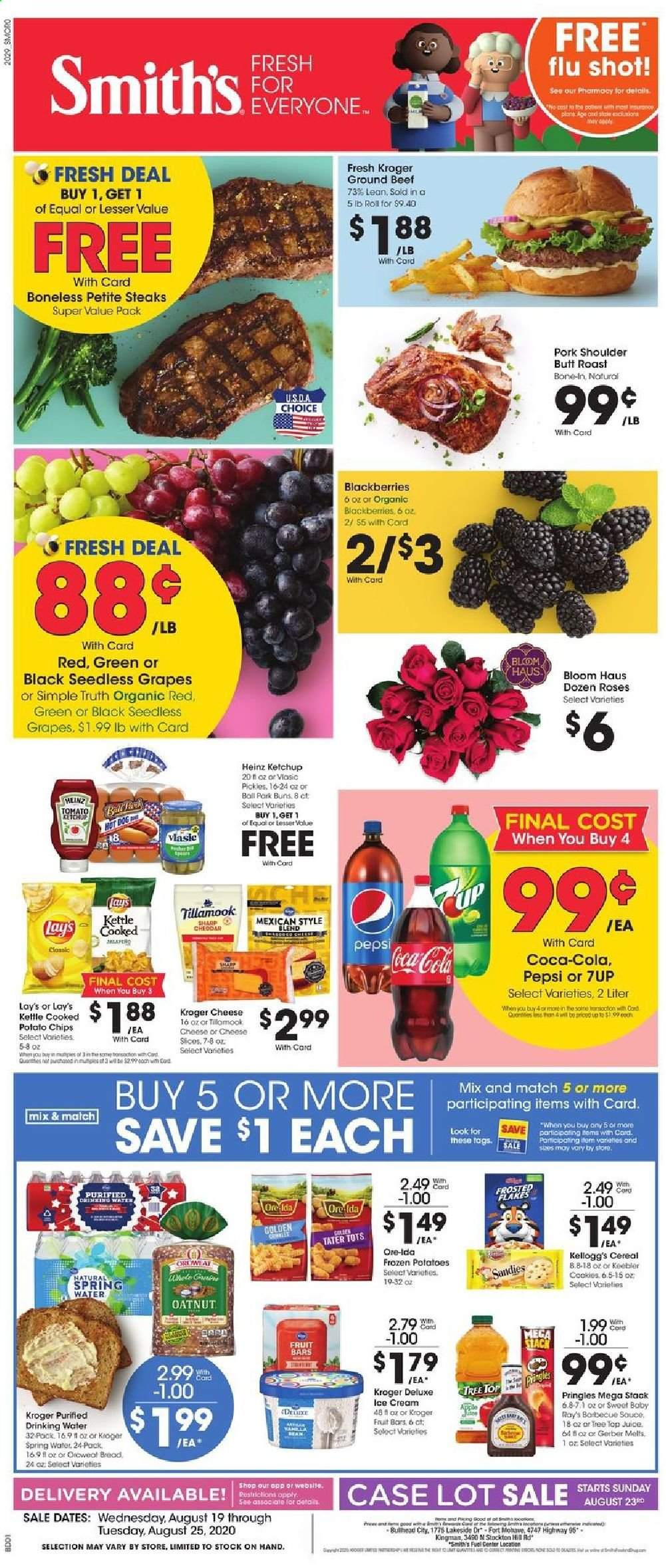 Smith's Flyer - 08.19.2020 - 08.25.2020 - Sales products - beef meat, blackberries, bread, case, cereals, coca-cola, cookies, dates, fuel, gerber, grapes, ground beef, seedless grapes, sharp, spring water, tree, heinz, ice cream, ketchup, pickles, pork meat, pork shoulder, potato chips, potatoes, pringles, cheese slices, pepsi, organic, chips, drinking water, cheese, juice, roses, cereal, lay's, car, ball, fruit, roast, tomato, barbecue, kettle, spring. Page 1.