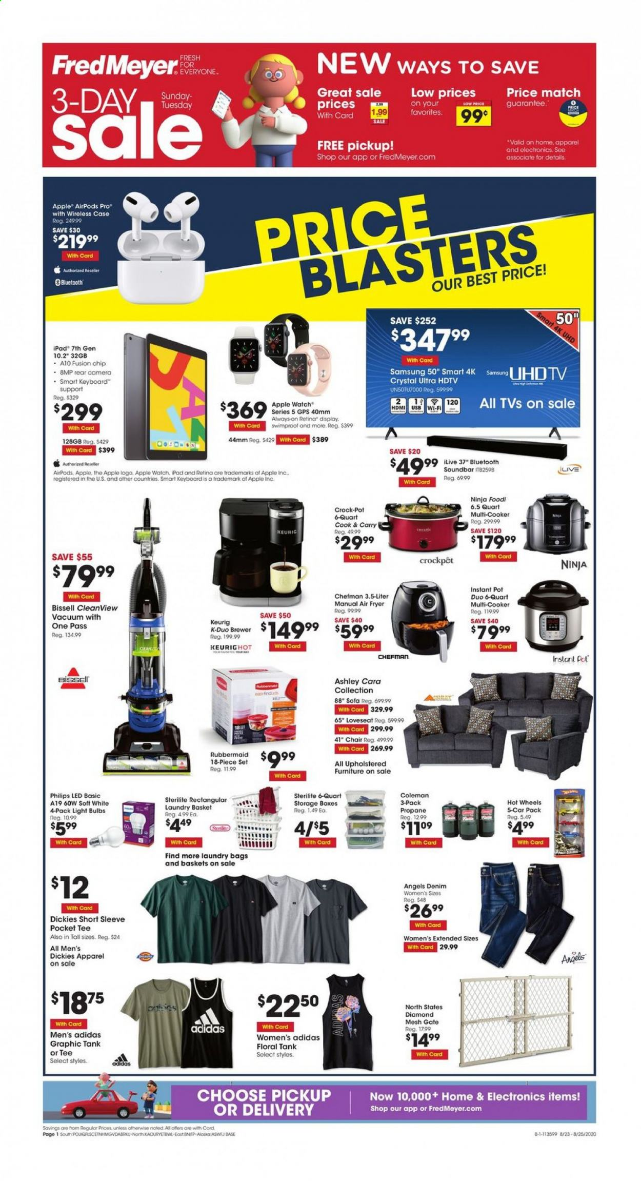 Fred Meyer Flyer - 08.23.2020 - 08.25.2020 - Sales products - adidas, always, apparel, bag, basket, bissell, bluetooth, bulb, camera, case, dickies, fryer, furniture, gps, light bulb, loveseat, samsung, sofa, soundbar, tee, vacuum, watch, wifi, hdmi, hdtv, chair, jeans, keyboard, philips, pot, chefman, ninja, air fryer, instant pot, storage box, hot wheels, brewer, ipad, wireless, car, apple airpods, usb, apple watch, led. Page 1.