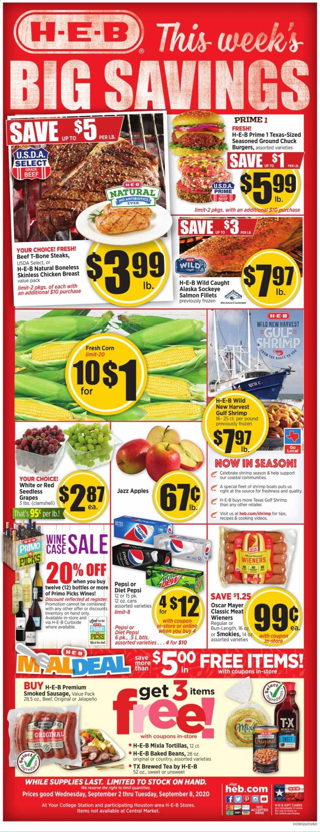 H-E-B Flyer - 09.02.2020 - 09.08.2020 - Sales products - corn, apples, grapes, seedless grapes, tortillas, salmon, shrimps, sausage, smoked sausage, beans, oats, jalapeño, Pepsi, diet pepsi, tea, wine, chicken, chicken breast, beef meat, t-bone steak, ground chuck, Frozen. Page 1.