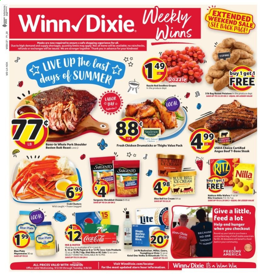 Winn Dixie Flyer - 09.02.2020 - 09.08.2020 - Sales products - Budweiser, Coors, Yuengling, russet potatoes, potatoes, grapes, seedless grapes, chicken, chicken legs, beef meat, t-bone steak, steak, pork meat, pork shoulder, crab, shredded cheese, cheese, mayonnaise, ice cream, wafers, crackers, barley, Coca-Cola, Pepsi, water, vodka, essentials. Page 1.