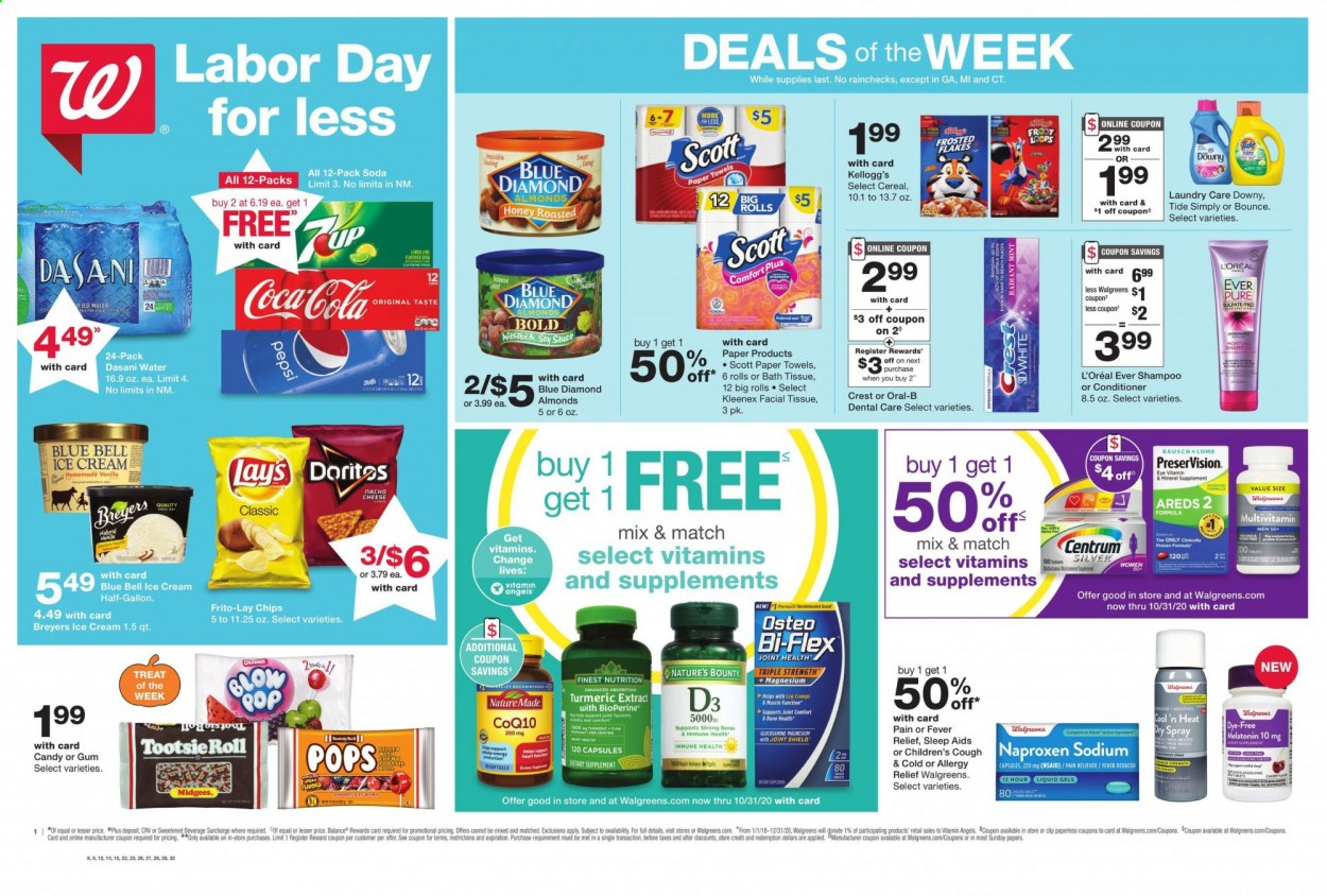 Walgreens Flyer - 09.06.2020 - 09.12.2020 - Sales products - aleve, almonds, bath tissue, bounce, capsules, centrum, cereals, coca-cola, conditioner, coq, crest, d3, doritos, downy, glucosamine, kleenex, l'oréal, magnesium, melatonin, mint, multivitamin, nature made, nature's bounty, scott, shampoo, shield, soy sauce, spray, tide, turmeric, wasabi, honey, ice cream, paper towel, pepsi, osteo bi-flex, oral-b, chips, soda, cheese, candy, cereal, gum, soa, sauce, flakes, bounty, liquid, bones, tablets, lemon, cool, paper towels, bi-flex. Page 1.