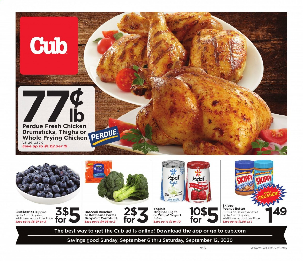 Cub Foods Flyer - 09.06.2020 - 09.12.2020 - Sales products - blueberries, broccoli, carrots, fuel, yogurt, chicken, chicken drumsticks, peanut butter, strawberry, fruit, bunches. Page 1.
