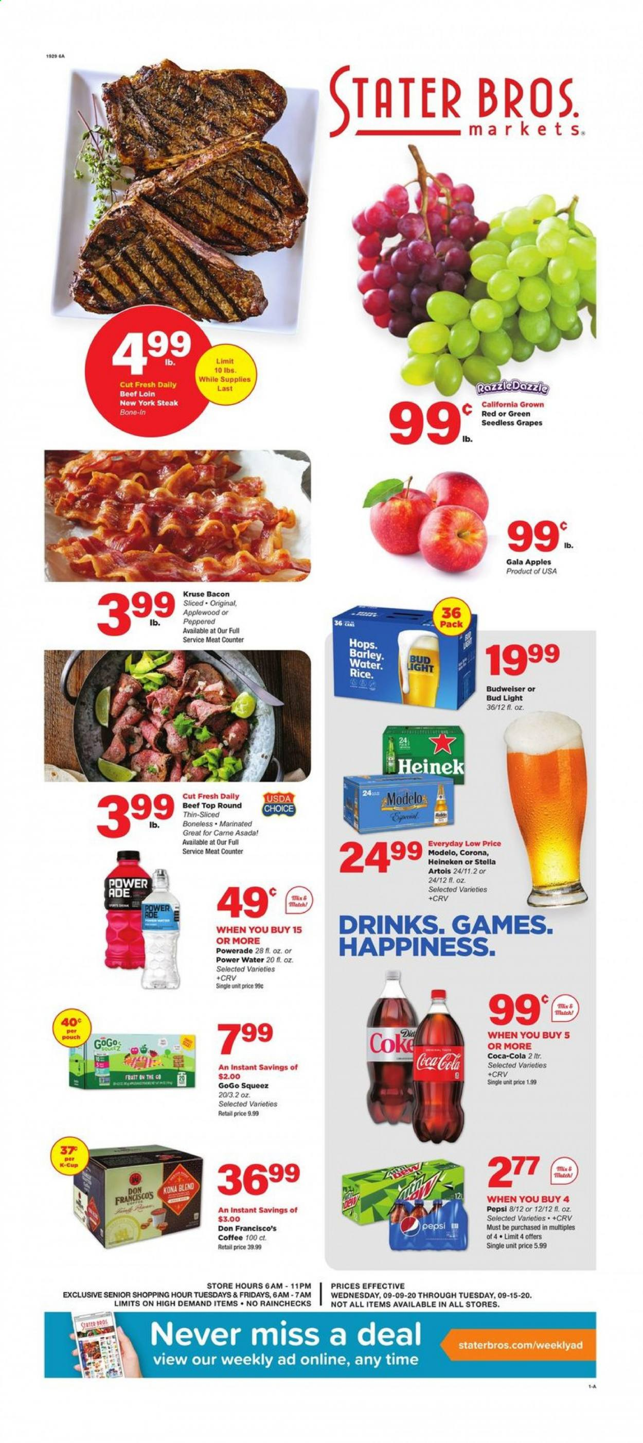 Stater Bros. Flyer - 09.09.2020 - 09.15.2020 - Sales products - bacon, barley, beef meat, Budweiser, Coca-Cola, coffee, gala apples, grapes, rice, seedless grapes, Stella Artois, powerade, Pepsi, steak, Game, Bud Light, Fruit, corona, Heineken, meat. Page 1.