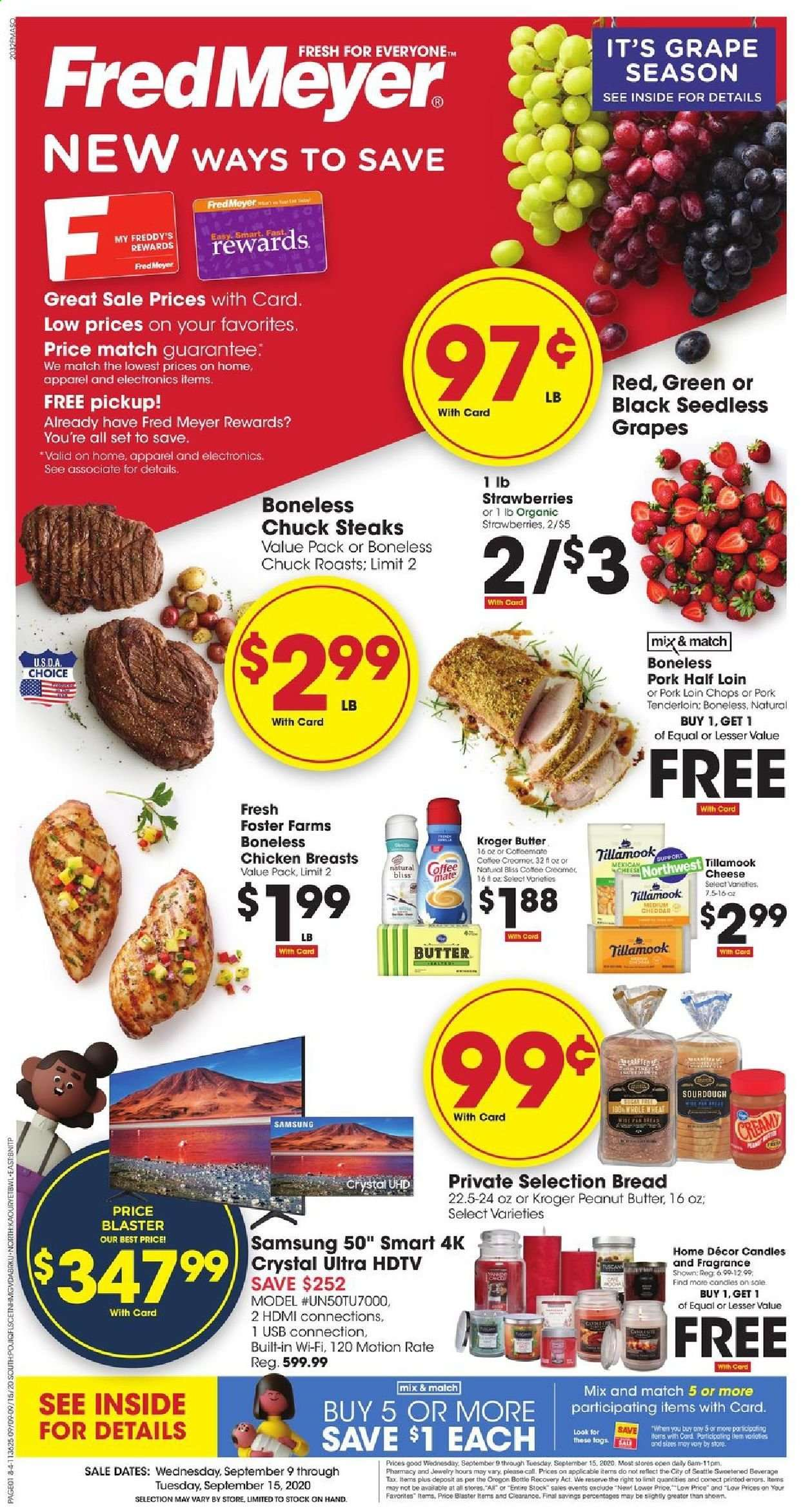 Fred Meyer Flyer - 09.09.2020 - 09.15.2020 - Sales products - bread, candle, fragrance, grapes, Samsung, seedless grapes, strawberries, wifi, hdtv, pork loin, pork meat, pork tenderloin, chicken, chicken breast, peanut butter, cheese, creamer, coffee creamer, USB. Page 1.
