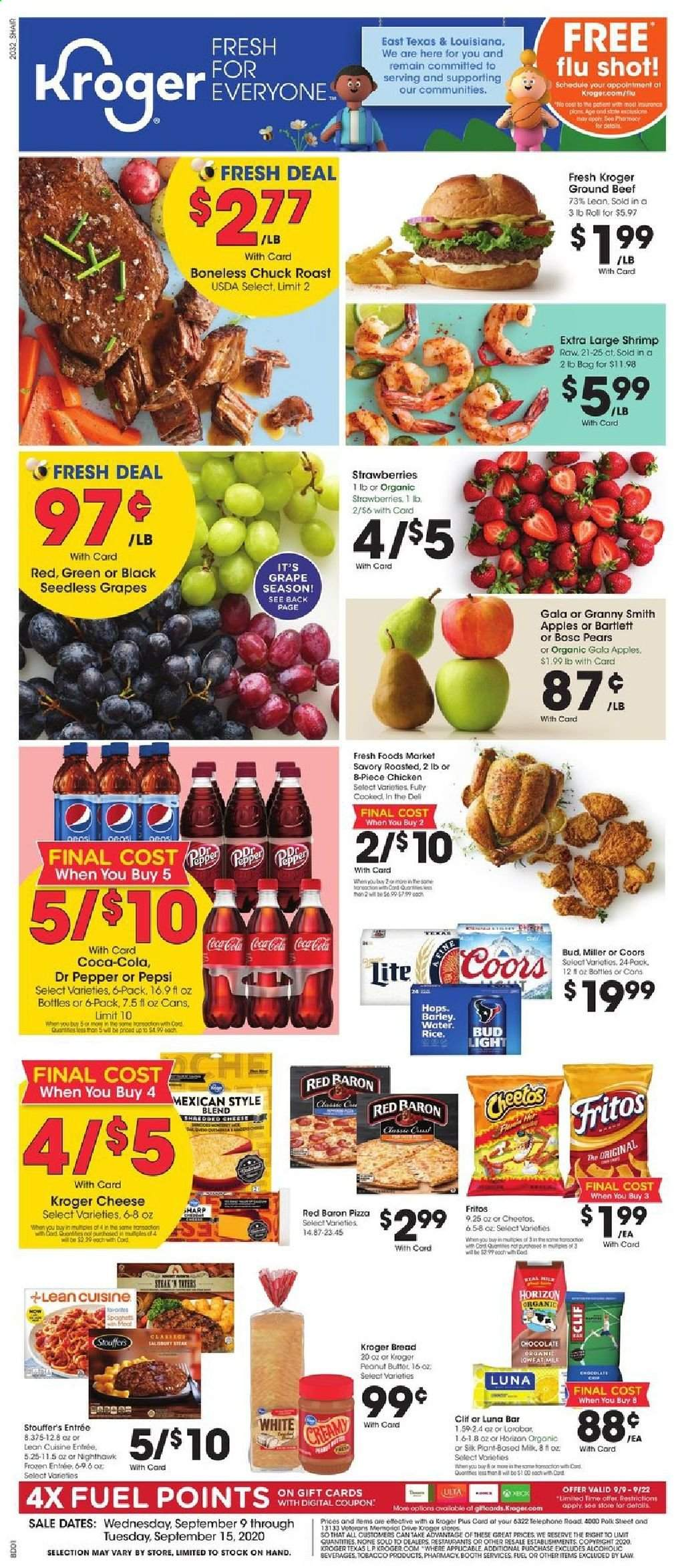 Kroger Flyer - 09.09.2020 - 09.15.2020 - Sales products - Bud Light, Coors, Gala, grapes, seedless grapes, strawberries, pears, bread, cod, shrimps, pizza, cheese, chocolate, Cheetos, barley, Fritos, rice, pepper, Coca-Cola, Pepsi, Dr. Pepper, water, chicken, beef meat, steak, ground beef, Frozen, fuel. Page 1.
