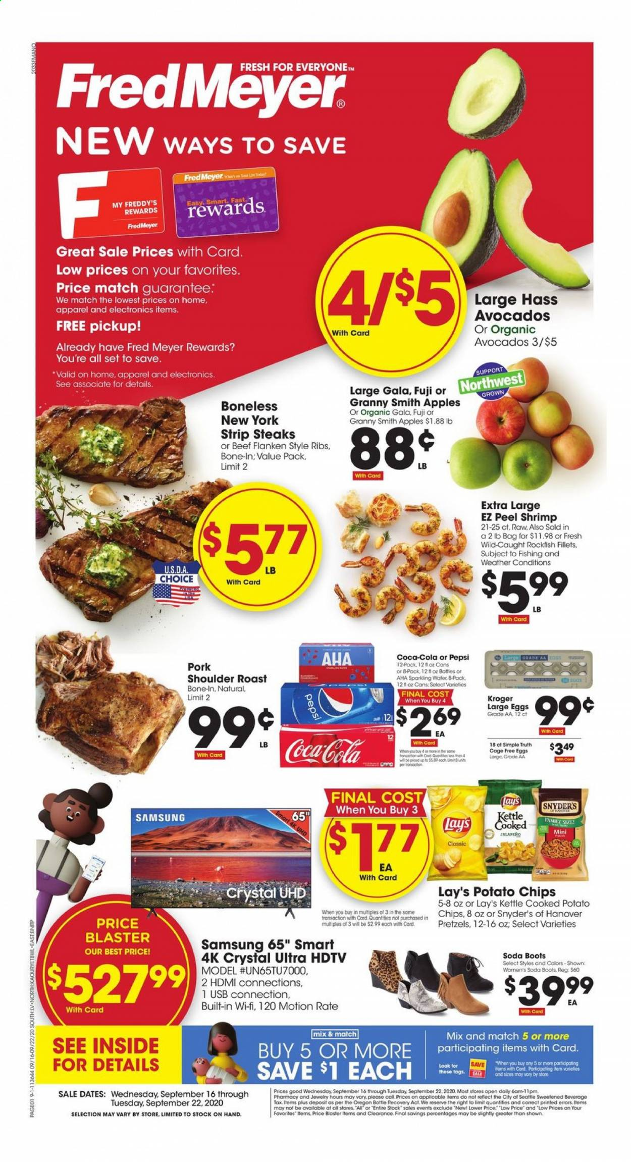 Fred Meyer Flyer - 09.16.2020 - 09.22.2020 - Sales products - apparel, apples, avocado, bag, beef meat, boots, bottle, coca-cola, dates, eggs, rockfish, samsung, shrimp, wifi, hdmi, hdtv, pork meat, pork shoulder, potato chips, pretzels, pepsi, organic, chips, soda, sparkling water, jewelry, fishing, lay's, blaster, ribs, roast, apple, shrimps, usb, kettle. Page 1.