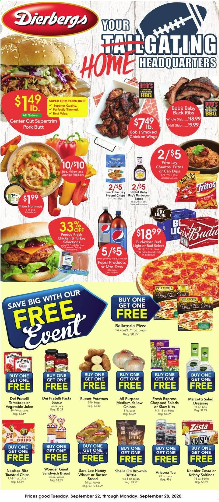Dierbergs Flyer - 09.22.2020 - 09.28.2020 - Sales products - baby back pork ribs, barbecue sauce, box, bread, budweiser, butter, crest, fritos, russet potatoes, salad dressing, tea, tomatoes, turkey, yellow onions, honey, hummus, jar, pizza, pork meat, potatoes, pretzels, cheetos, chicken, pasta sauce, pepsi, onion, orange, chicken wings, chips, juice, dressing, sandwich, snack, pasta, lee, bud light, ritz, salad, sauce, ribs, wings, peppers, brownie, tomato, barbecue, vegetable, onions, tribe. Page 1.