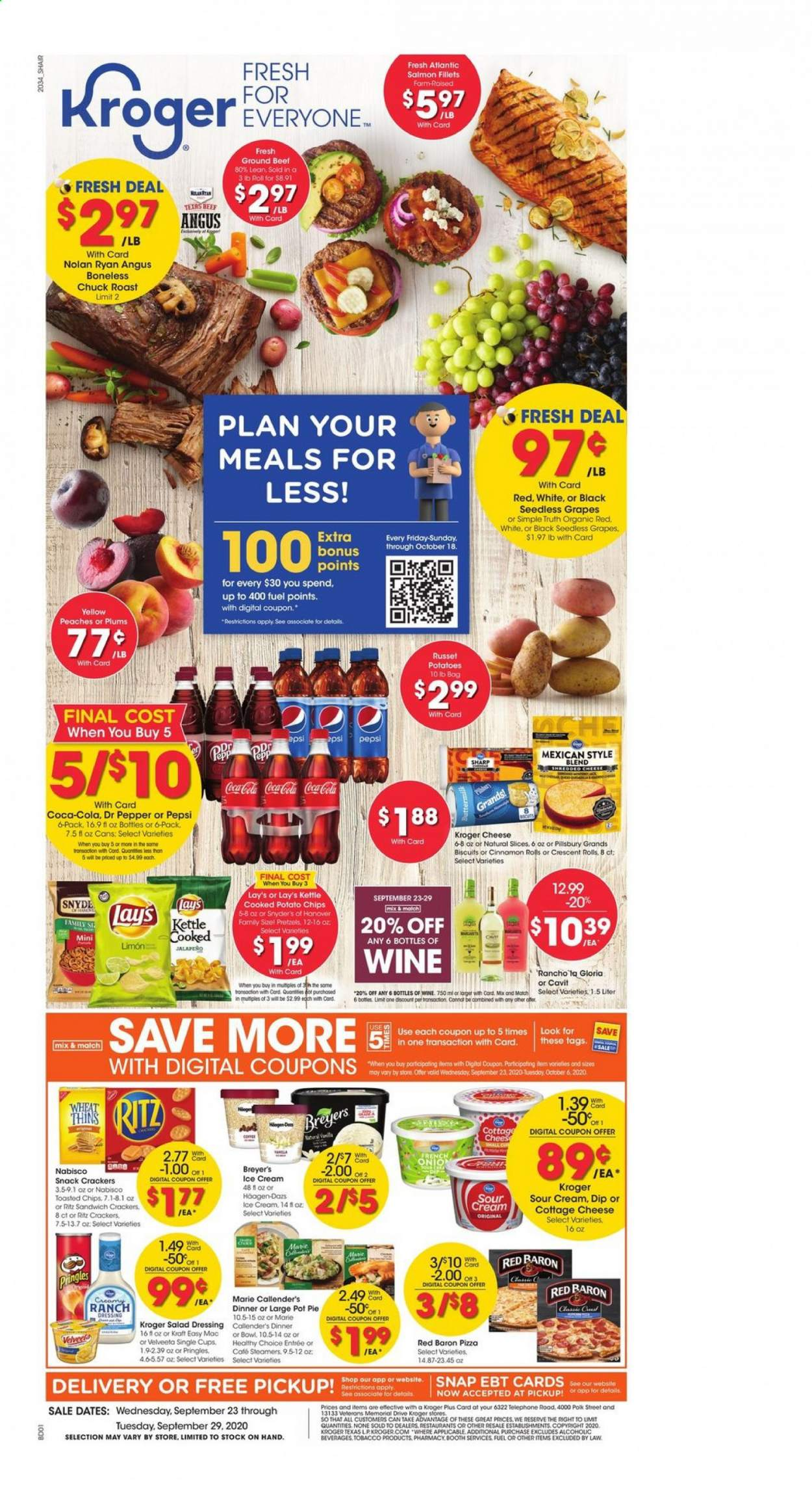 Kroger Flyer - 09.23.2020 - 09.29.2020 - Sales products - russet potatoes, potatoes, grapes, seedless grapes, plums, pretzels, rolls, cinnamon rolls, crescent roll dough, pot pies, pie, salmon, pizza, sandwich, salad, cottage cheese, shredded cheese, cheese, sour cream, ice cream, crackers, potato chips, Pringles, chips, snack, Lay's, Pillsbury, pepper, jalapeño, ranch dressing, dressing, salad dressing, Coca-Cola, Pepsi, Dr. Pepper, wine, beef meat, ground beef, pot, cup, Sharp, kettle, Breyer, fuel. Page 1.