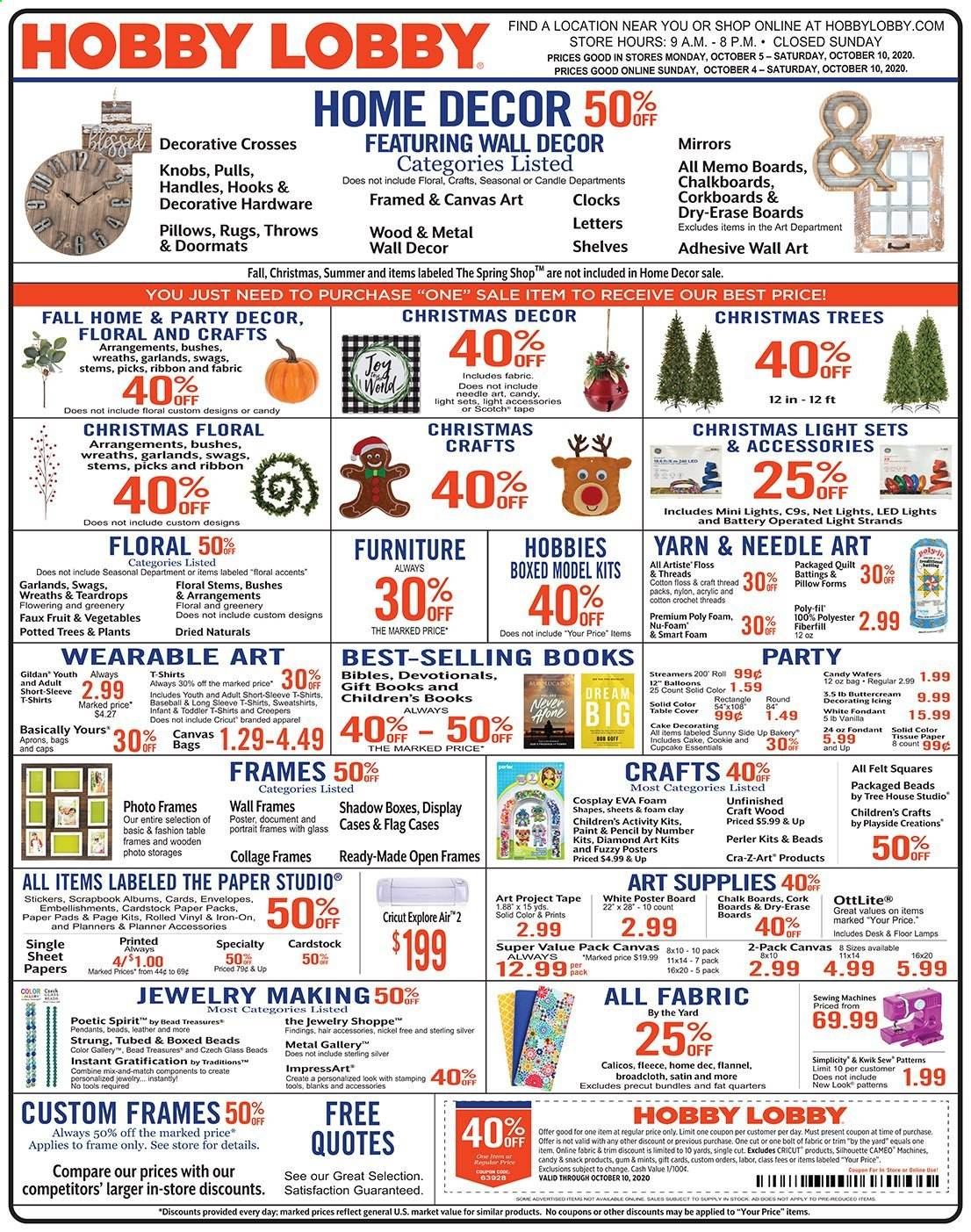 Hobby Lobby Flyer - 10.04.2020 - 10.10.2020 - Sales products - always, apparel, box, candle, cupcake, cupcakes, desk, flannel, foam, frame, furniture, knob, lamp, led light, light set, rug, sheet, shelf, shelves, shirt, solid, sticker, sweatshirt, table, tape, throw, tree, wafers, wall decor, handles, hook, christmas tree, christmas decor, iron, pillow, quilt, pendant, pads, christmas lights, cake, candy, vegetables, snack, jewelry, flag, gum, envelope, board, vinyl, fruit, thread, sewing, ribbon, stickers, envelopes, vegetable, paint, tools, canvas, craft, led, spring, throws. Page 1.