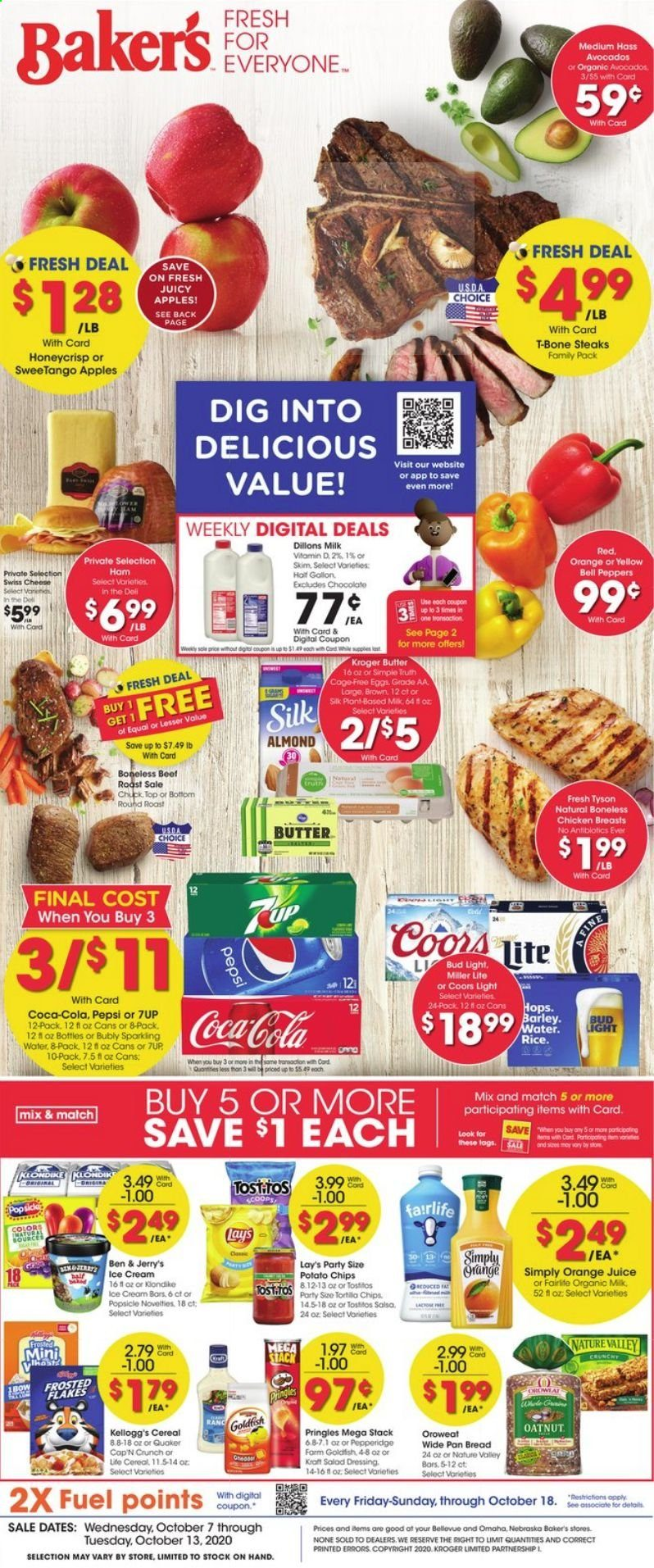 Baker's Flyer - 10.07.2020 - 10.13.2020 - Sales products - apples, avocado, barley, beef meat, beef roast, bell peppers, bottom, bread, butter, cap, cereals, coca-cola, dates, dolce & gabbana, eggs, fuel, miller lite, rice, salad dressing, sole, swiss cheese, t-bone steak, ham, ice cream, potato chips, pringles, chicken, chicken breast, pan, pepsi, orange juice, orange, organic, chips, chocolate, organic milk, cheese, juice, dressing, sparkling water, salsa, cereal, bud light, lay's, salad, ups, miller, coors, peppers, roast, family pack, apple, chicken breasts. Page 1.
