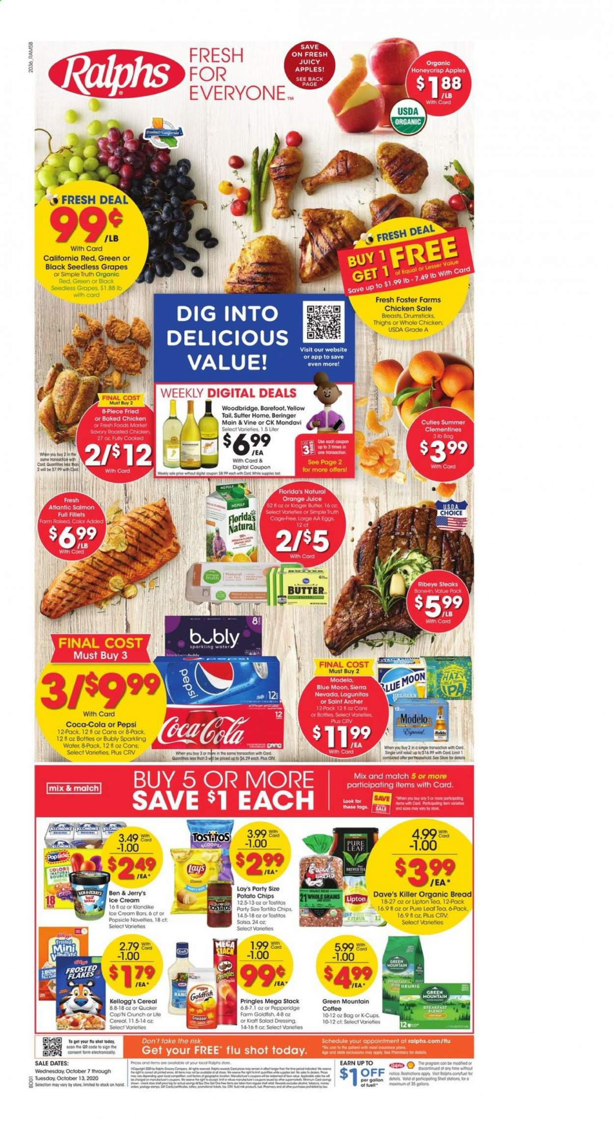 Ralphs Flyer - 10.07.2020 - 10.13.2020 - Sales products - apples, archer, bread, butter, cap, cereals, clementines, coca-cola, cod, coffee, dates, eggs, fuel, grapes, salad dressing, salmon, seedless grapes, shell, tea, tortilla chips, whole chicken, ice cream, ice cream bars, potato chips, pringles, chicken, pepsi, orange juice, orange, organic, chips, juice, dressing, sparkling water, salsa, cereal, bow, lay's, lipton, salad, flakes, cot, blue moon, apple. Page 1.