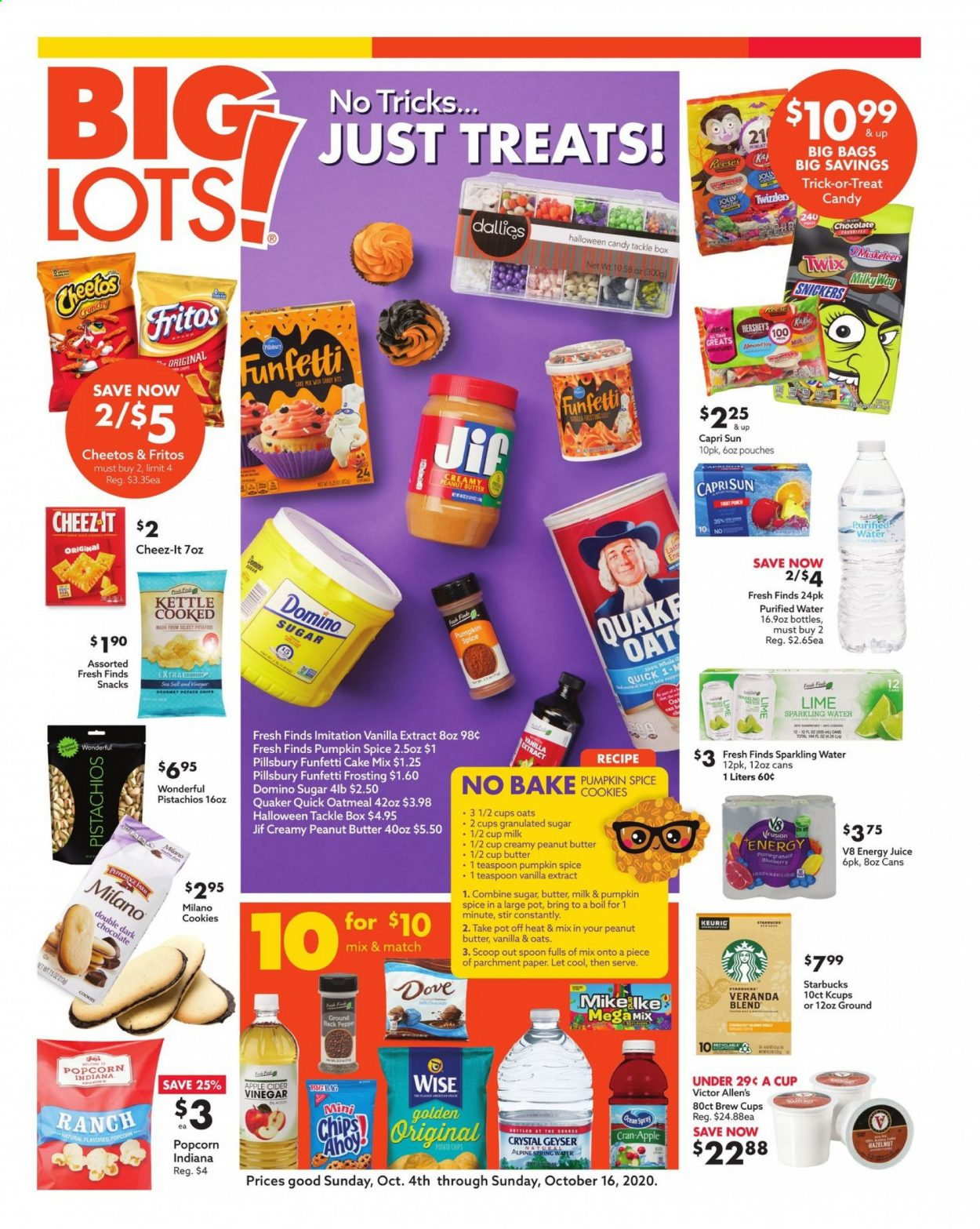 Big Lots Flyer - 10.04.2020 - 10.16.2020 - Sales products - cake mix, Pillsbury, Quaker, Reese's, Hershey's, cookies, chocolate, candy, Milky Way, Snickers, Twix, dark chocolate, potato chips, Cheetos, chips, snack, popcorn, Cheez-It, frosting, granulated sugar, sugar, oatmeal, oats, vanilla extract, Fritos, apple cider vinegar, peanut butter, Jif, almonds, pistachios, Capri Sun, juice, spring water, sparkling water, purified water, Starbucks, Keurig, Dove, Joy, spoon, pot, teaspoon, water, tackle box. Page 1.