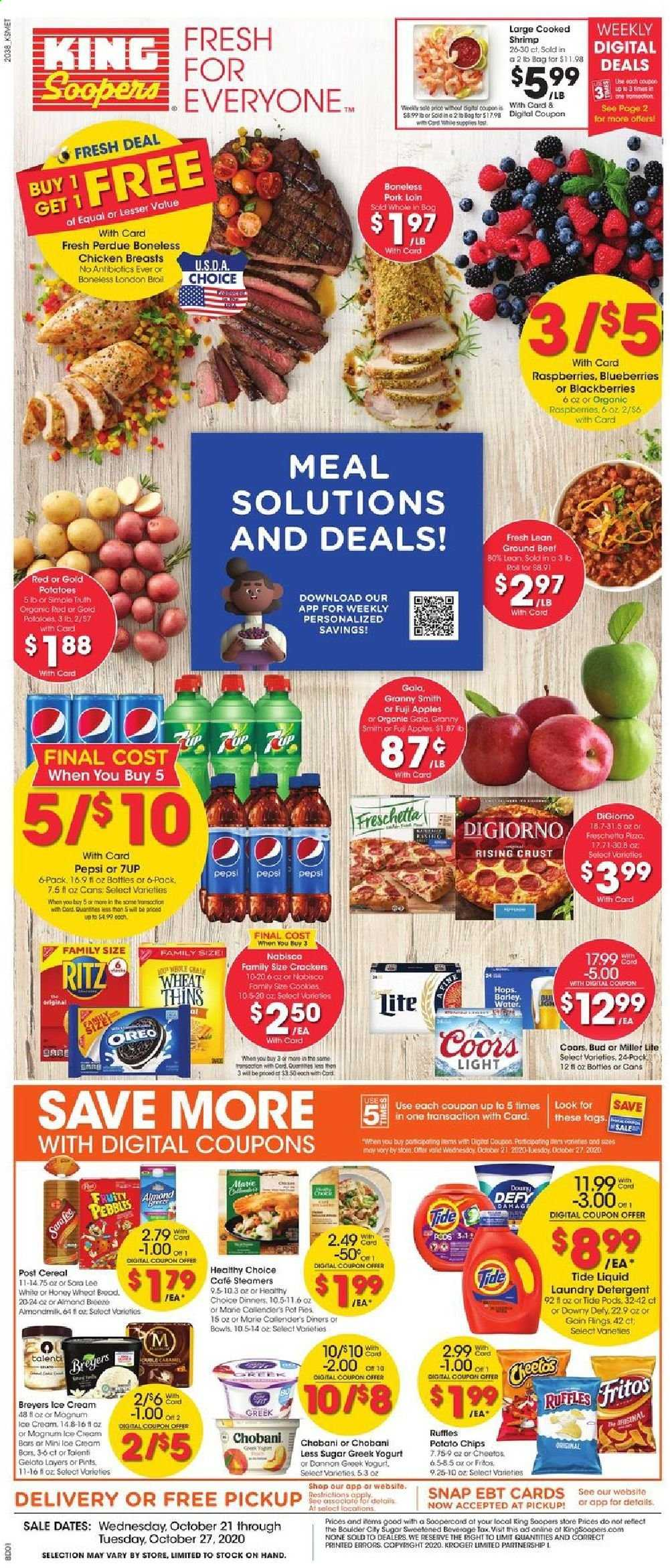 King Soopers Flyer - 10.21.2020 - 10.27.2020 - Sales products - apples, bag, barley, Beet, blackberries, blueberries, box, cereals, cookies, detergent, Downy, Fritos, Gain, greek yogurt, lens, Magnum, Miller Lite, raspberries, Tide, honey, ice cream, pizza, pork loin, pork meat, pot, pot pies, potato chips, potatoes, cheetos, chicken, chicken breast, Pepsi, Oreo, chips, fuji apple, Lee, Coors, laundry detergent, Apple, shrimps. Page 1.
