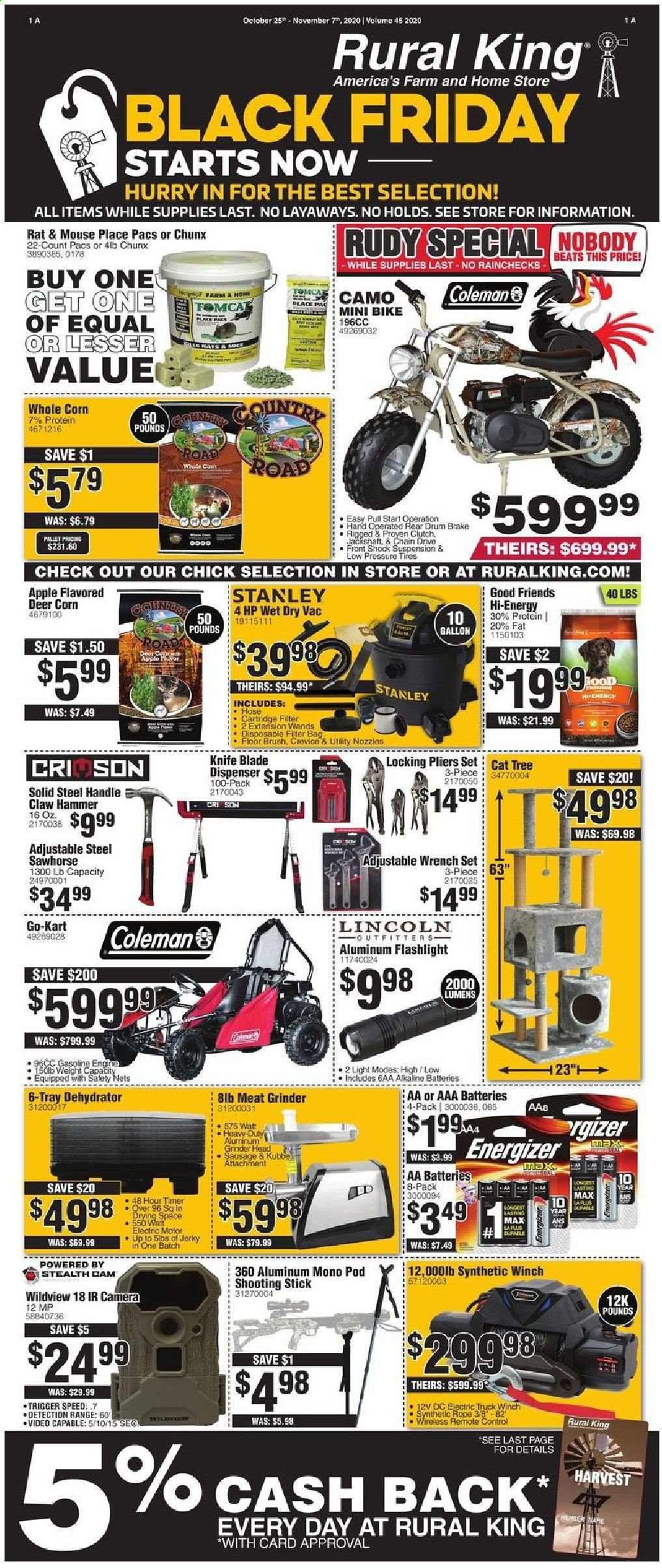 Rural King Flyer - 10.25.2020 - 11.07.2020 - Sales products - apples, bag, bike, brush, camera, corn, deer, dehydrator, dispenser, energizer, flashlight, knife, mouse, remote control, sausage, solid, stanley, stealth cam, stick, timer, tray, tree, truck, handles, head, hp, jerky, pliers, protein, hammer, cartridge, wireless, wrench, mini bike, grinder, blade, hose, meat, tires, control, apple, black friday, aaa batteries, aa batteries, beats. Page 1.