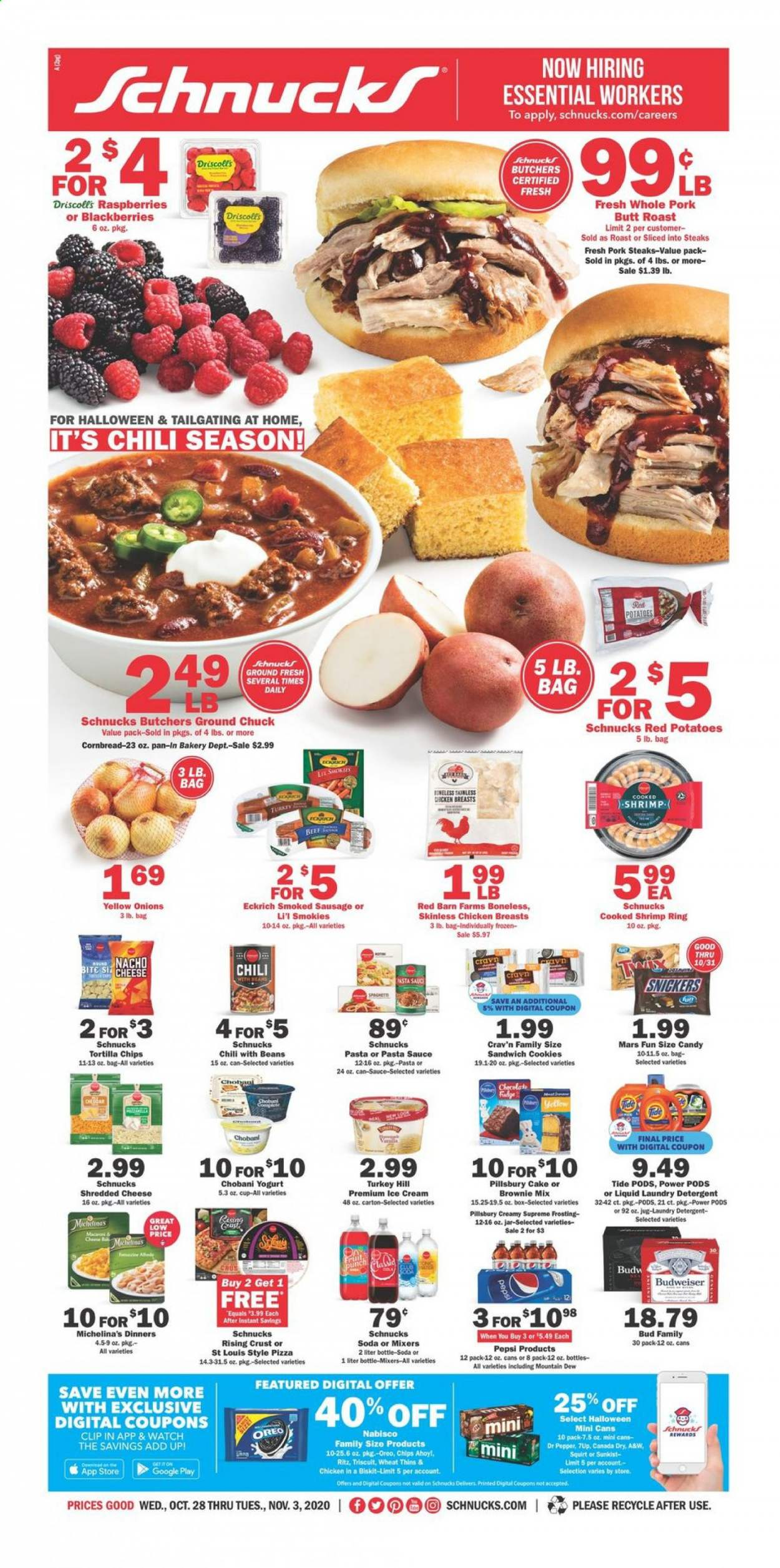 Schnucks Flyer - 10.28.2020 - 11.03.2020 - Sales products - beans, blackberries, box, brownie mix, Budweiser, Canada Dry, cookies, detergent, frosting, frozen, fudge, ground chuck, Mountain Dew, raspberries, sandwich cookies, sausage, shredded cheese, smoked sausage, Tide, tortilla chips, turkey, watch, yellow onions, ice cream, jar, pillsbury cake, pizza, pork meat, potatoes, chicken, chicken breast, pan, pasta sauce, Pepsi, onion, Oreo, chips, soda, cheese, cake, candy, sandwich, pepper, pasta, punch, sauce, Snickers, Mars, jug, Fruit, brownie, laundry detergent, corn bread, shrimps. Page 1.