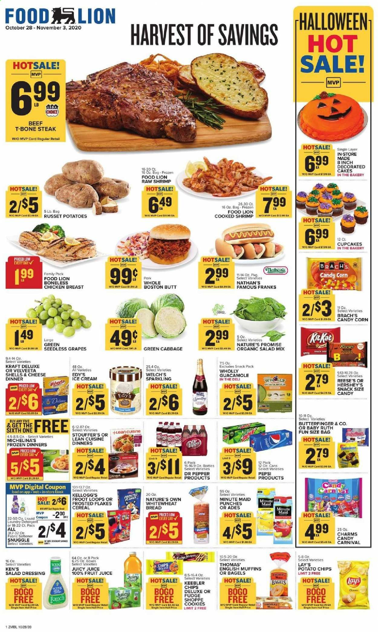 Food Lion Flyer - 10.28.2020 - 11.03.2020 - Sales products - seedless grapes, bread, Nature's Promise, bagels, cupcake, muffin, shrimps, english muffins, Lean Cuisine, Welch's, Kraft®, guacamole, charm, ice cream, Reese's, Hershey's, corn, Stouffer's, cookies, Fudge, candy, Kellogg's, Keebler, Lay's, cereals, Frosted Flakes, salad dressing, dressing, Pepsi, juice, fruit juice, Dr. Pepper, chicken, chicken breasts, chicken meat, beef meat, t-bone steak, steak, detergent, Snuggle, fabric softener, laundry detergent, Nature's Own. Page 1.