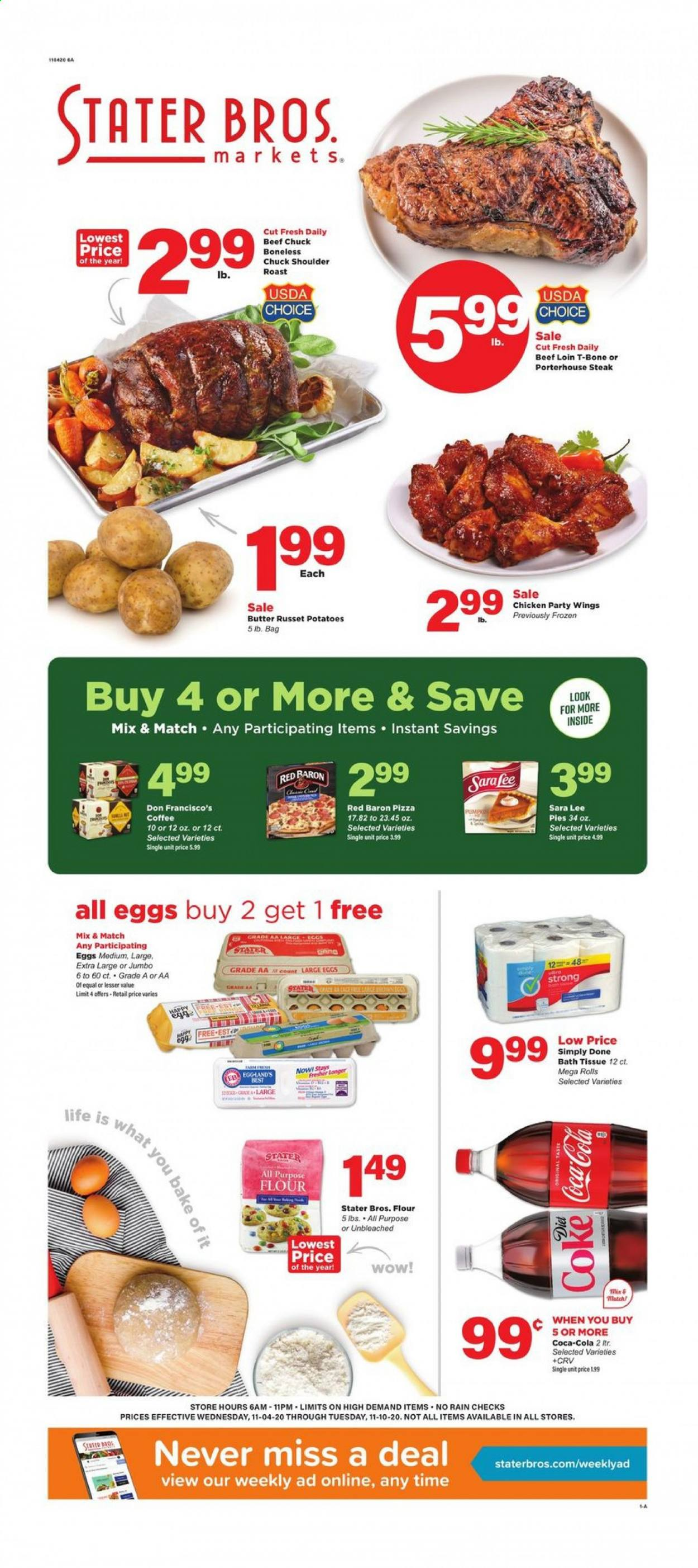 Stater Bros. Flyer - 11.04.2020 - 11.10.2020 - Sales products - rolls, Sara Lee, pizza, large eggs, butter, Red Baron, all purpose flour, flour, Coca-Cola, coffee, chicken, beef meat, t-bone steak, steak, bath tissue. Page 1.