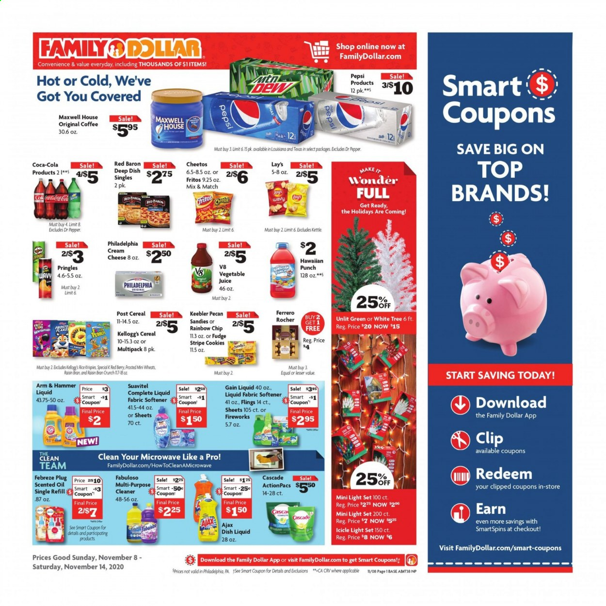 Family Dollar Flyer - 11.08.2020 - 11.14.2020 - Sales products - ARM & HAMMER, bran, cascade, cereals, coffee, cookies, Febreze, Fritos, fudge, Gain, light set, Maxwell House, rice, icicle light, philadelphia, Pringles, cheetos, Pepsi, oats, cheese, juice, pepper, hammer, softener, berry, Lay's, punch, dishwashing liquid, cleaner, refill, oil, cream, kettle, vegetable. Page 1.