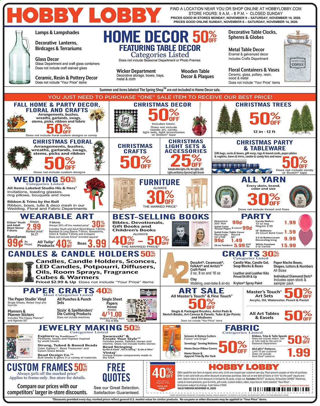 Hobby Lobby Flyer - 11.08.2020 - 11.14.2020 - Sales products - box, candle, coffee, diffuser, Fiskars, fragrance, Furniture, lamp, LED light, light set, sheet, shirt, solid, spray paint, sticker, swarovski, sweatshirt, table, tableware, tape, wafers, christmas tree, christmas decor, iron, jar, pillow, pillow cover, plate, pendant, oven, christmas lights, paper plate, candy, snack, gift wrap, gum, punch, scissors, vinyl, napkins, oil, ribbon, glasses, paint, craft, led, spring. Page 1.